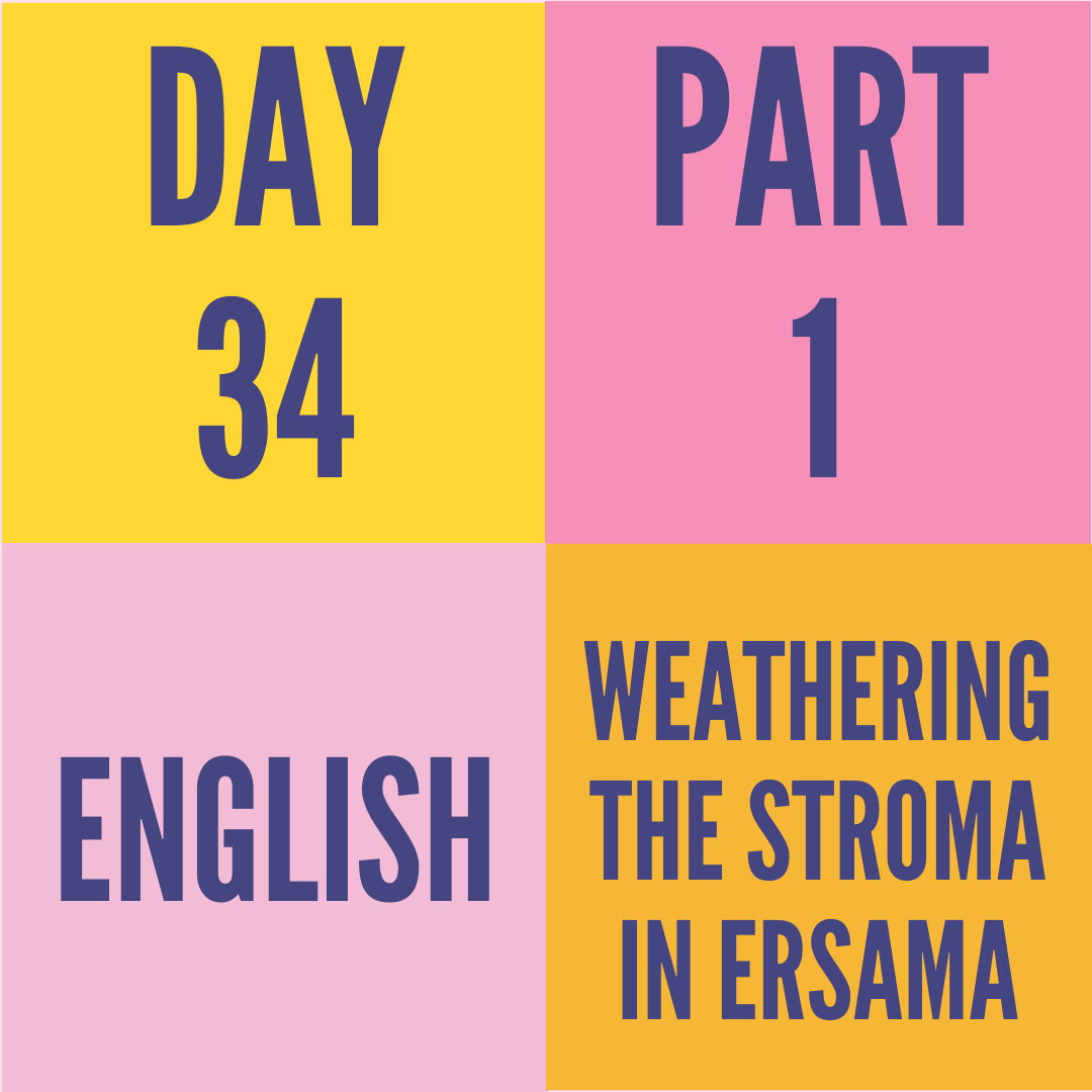 DAY-34 PART-1 WEATHERING THE STROMA IN ERSAMA