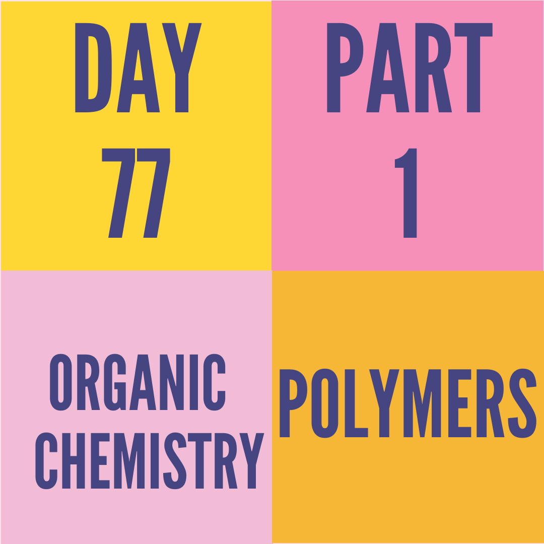 DAY-77 PART-1 POLYMERS