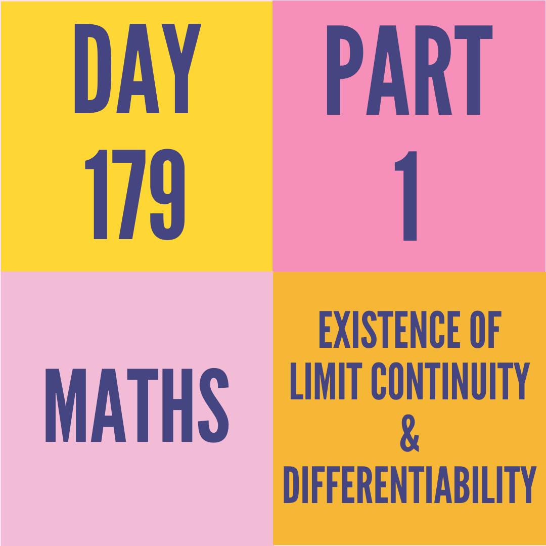 DAY-179 PART-1 EXISTENCE OF LIMIT CONTINUITY & DIFFERENTIABILITY