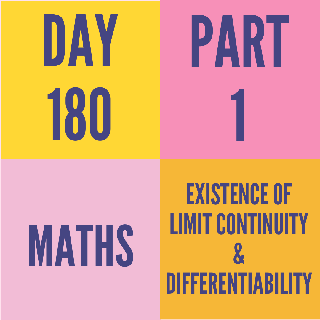 DAY-180 PART-1 EXISTENCE OF LIMIT CONTINUITY & DIFFERENTIABILITY