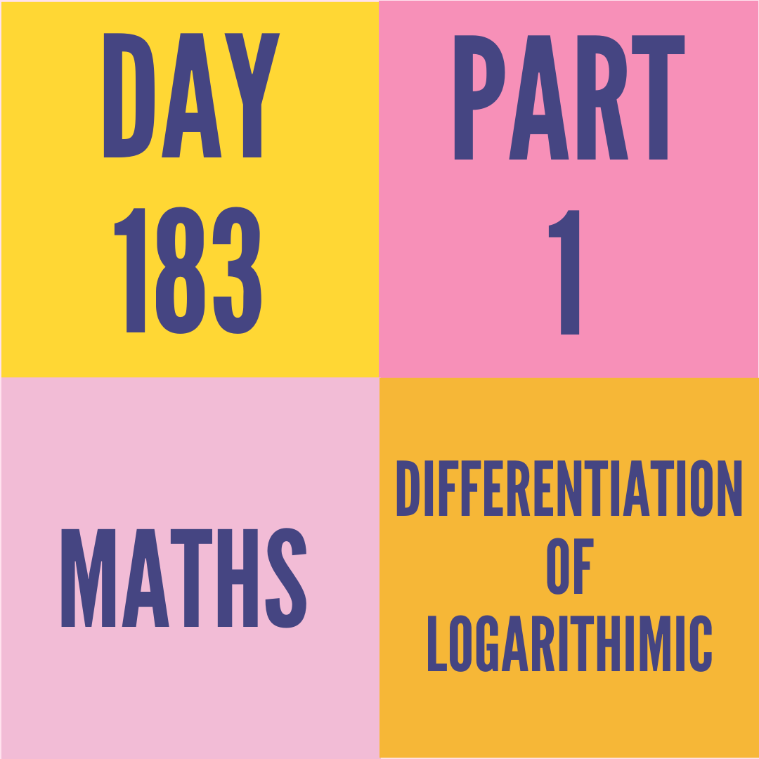 DAY-183 PART-1 DIFFERENTIATION OF LOGARITHIMIC
