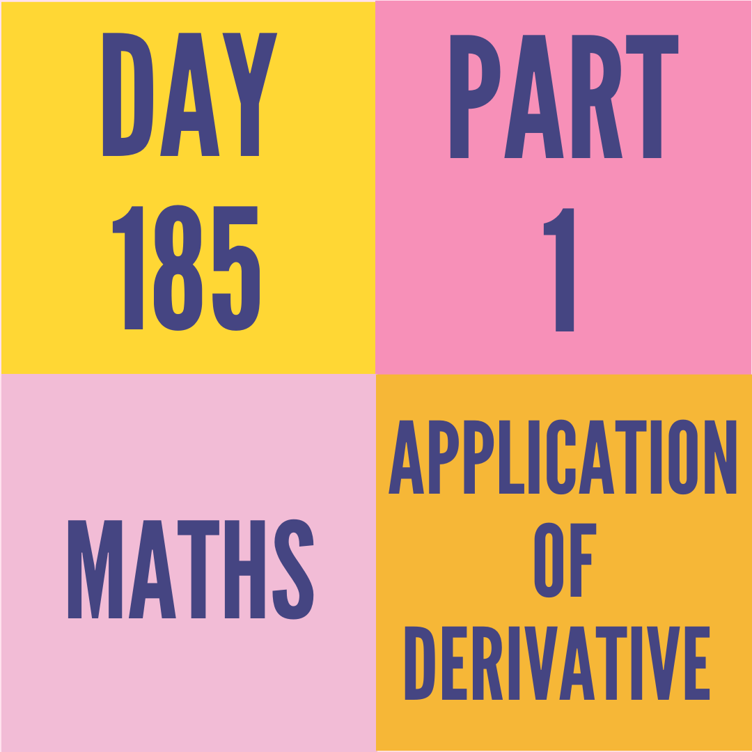 DAY-185 PART-1 (TARGET) APPLICATION OF DERIVATIVE