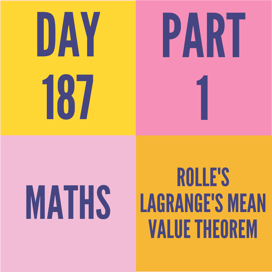 DAY-187 PART-1 (TARGET)  ROLLE'S LAGRANGE'S MEAN VALUE THEOREM