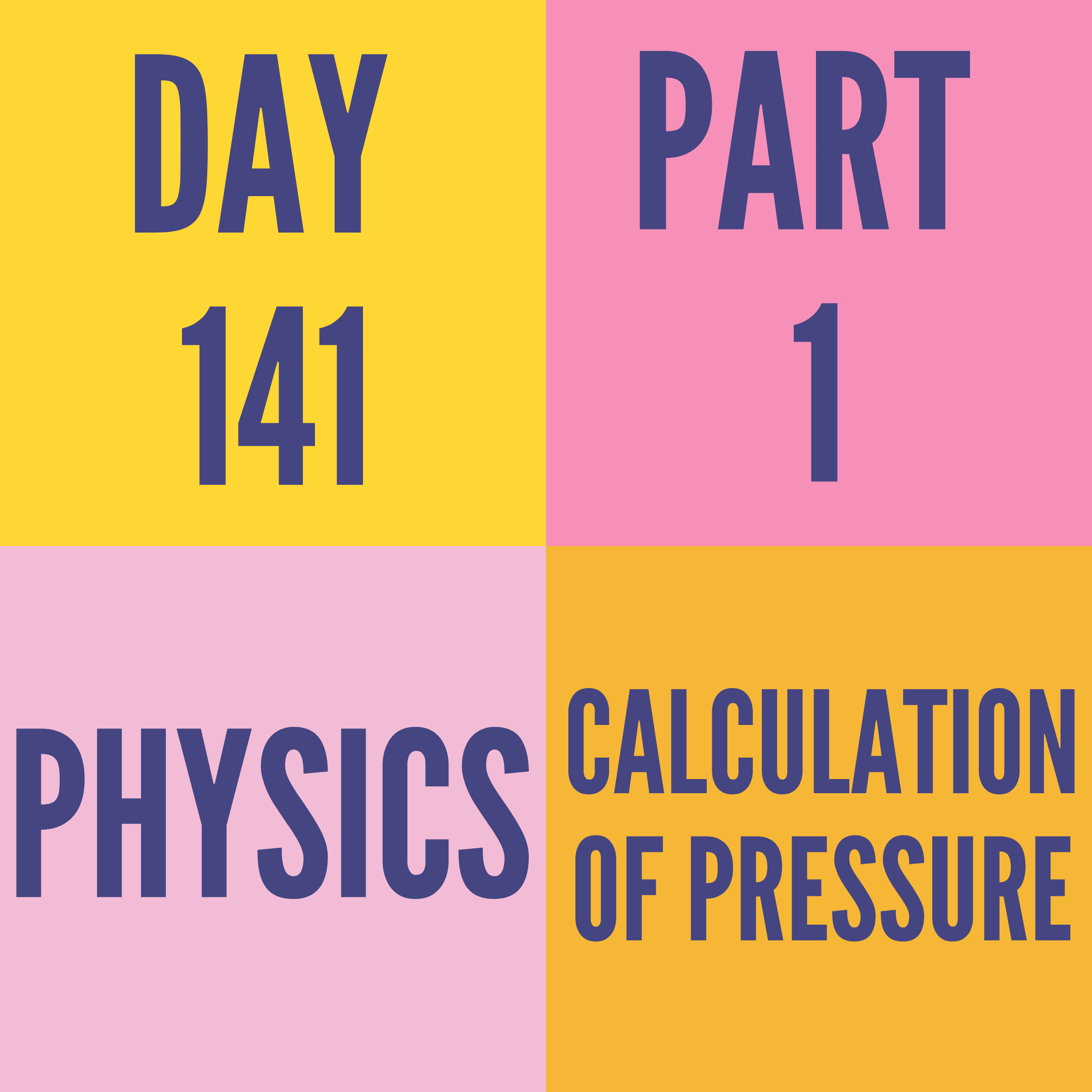 DAY-141 PART-1 CALCULATION OF PRESSURE