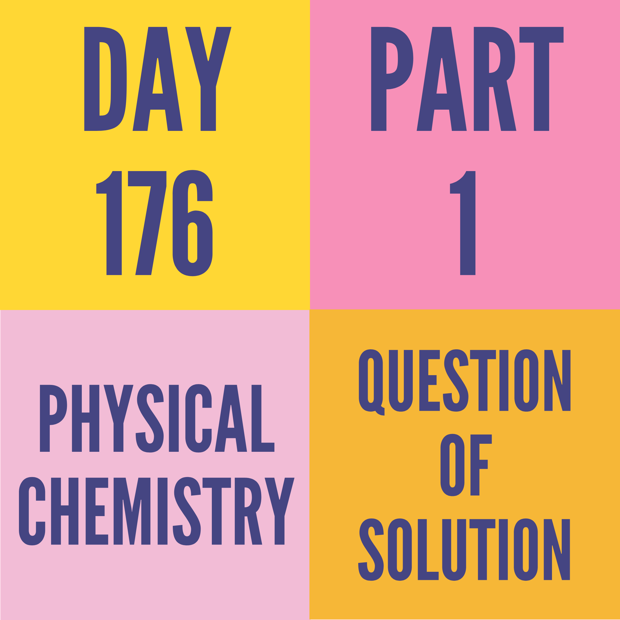 DAY-176 PART-1 QUESTION OF SOLUTION
