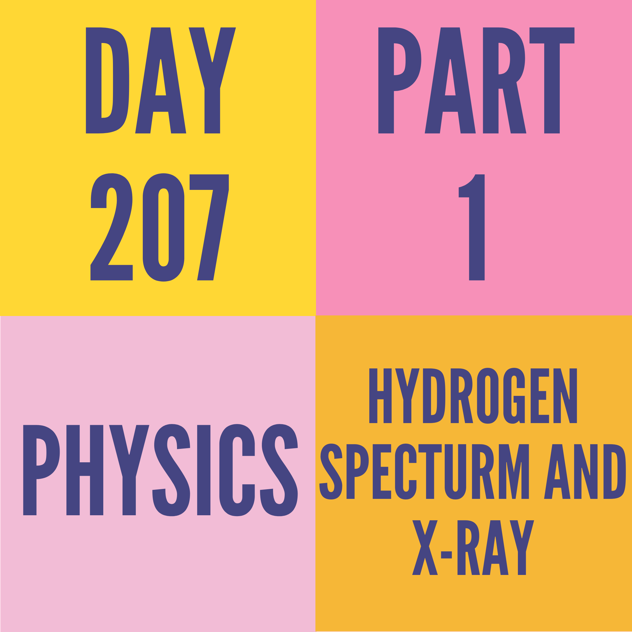 DAY-207 PART-1 HYDROGEN SPECTURM AND X-RAY