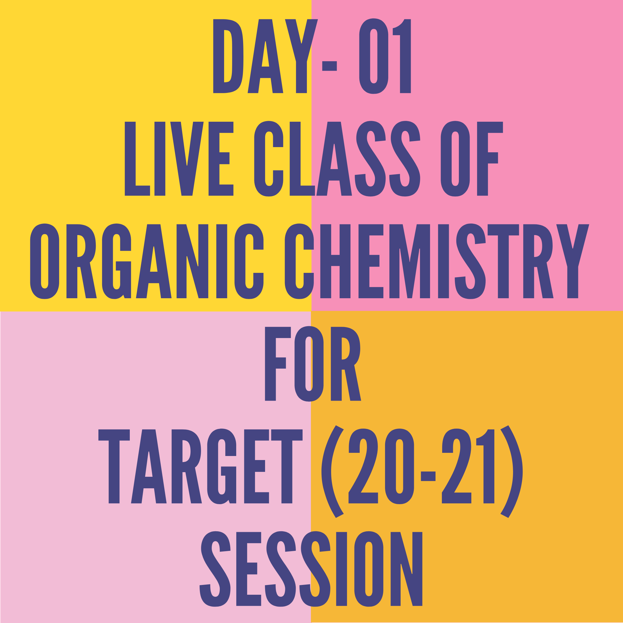 DAY- 01- LIVE CLASS OF ORGANIC CHEMISTRY  FOR TARGET (20-21) SESSION