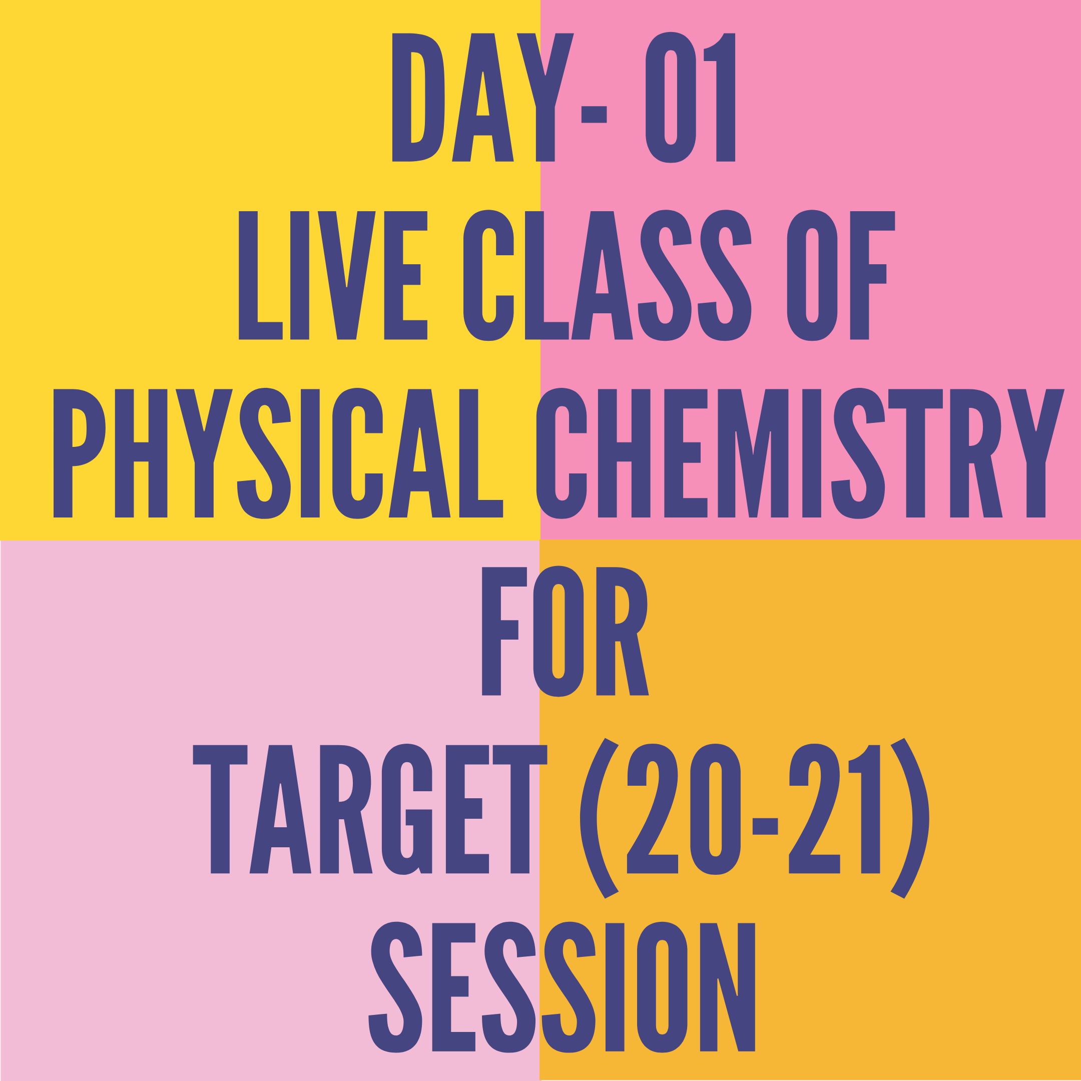 DAY- 01- LIVE CLASS OF PHYSICAL CHEMISTRY FOR TARGET (20-21) SESSION