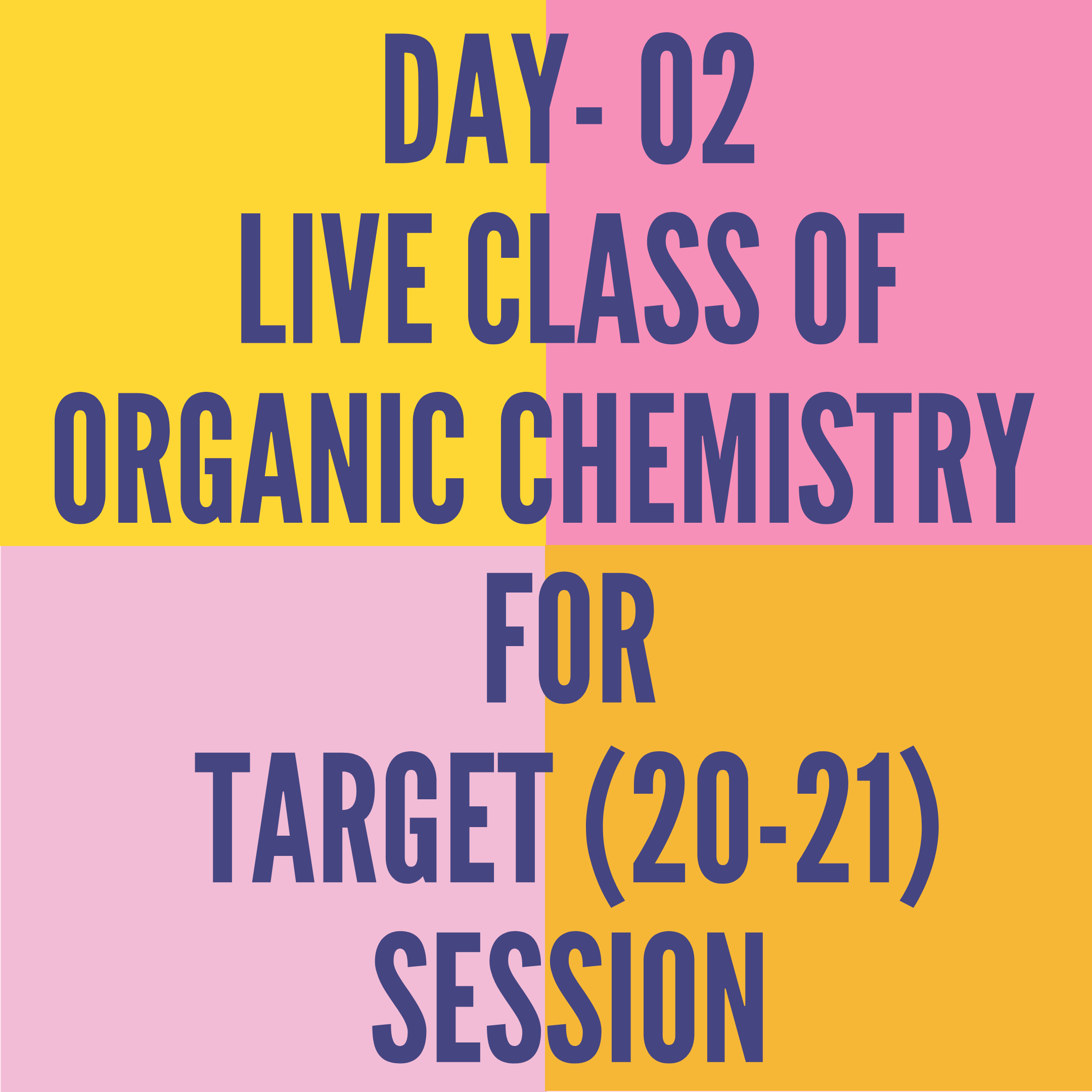 DAY- 02- LIVE CLASS OF ORGANIC CHEMISTRY  FOR TARGET (20-21) SESSION