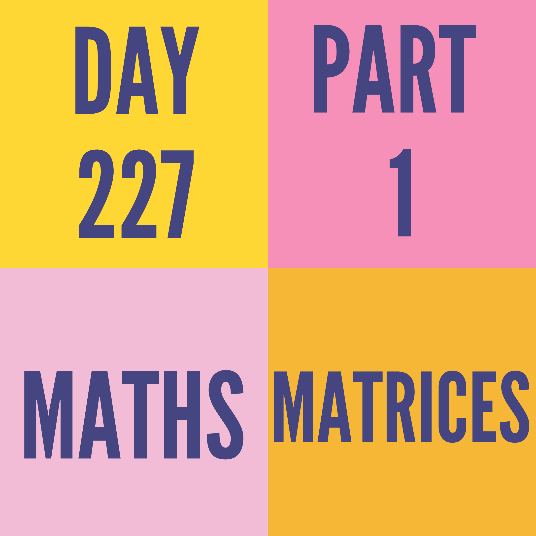 DAY-227 PART-1 MATRICES
