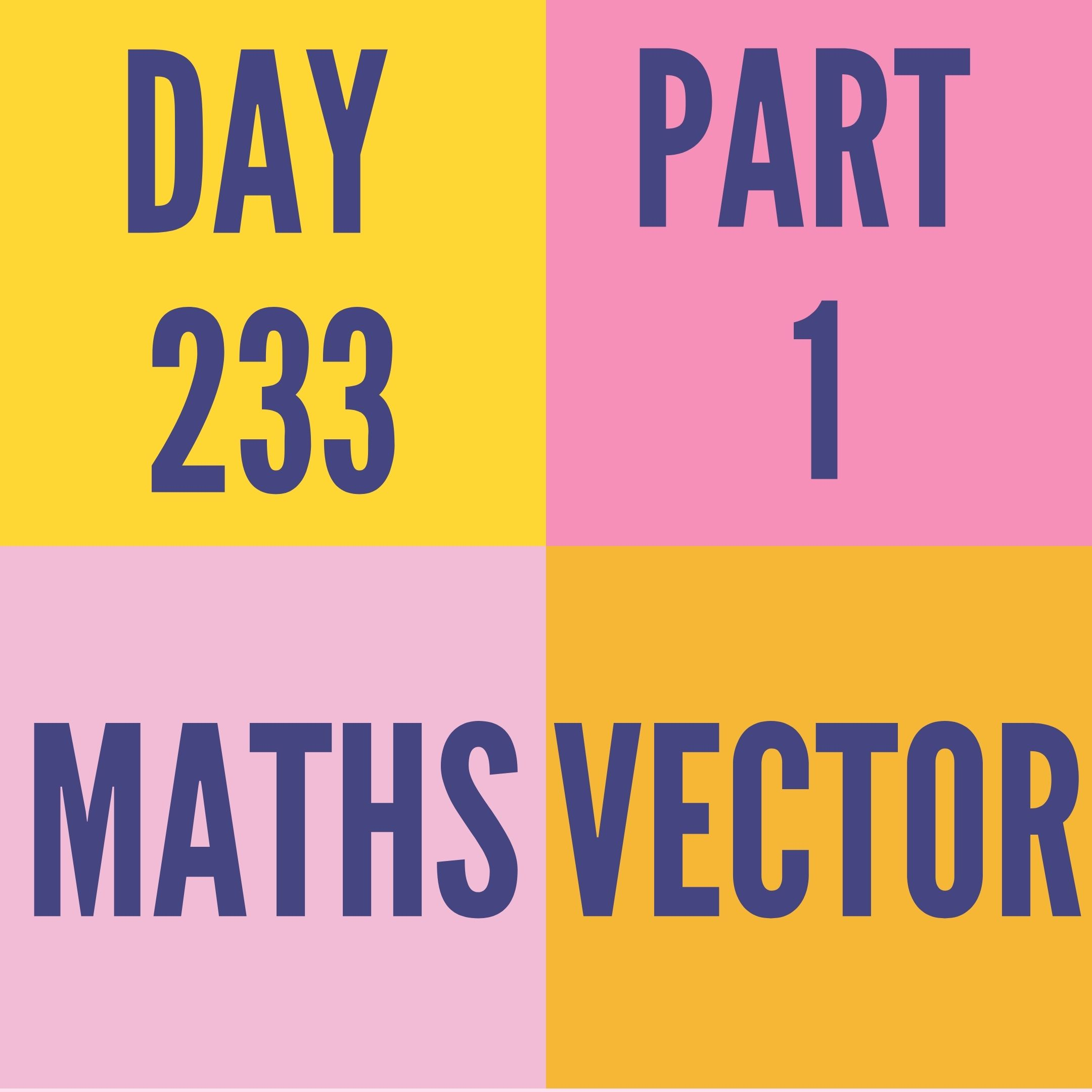 DAY-233 PART-1 VECTOR