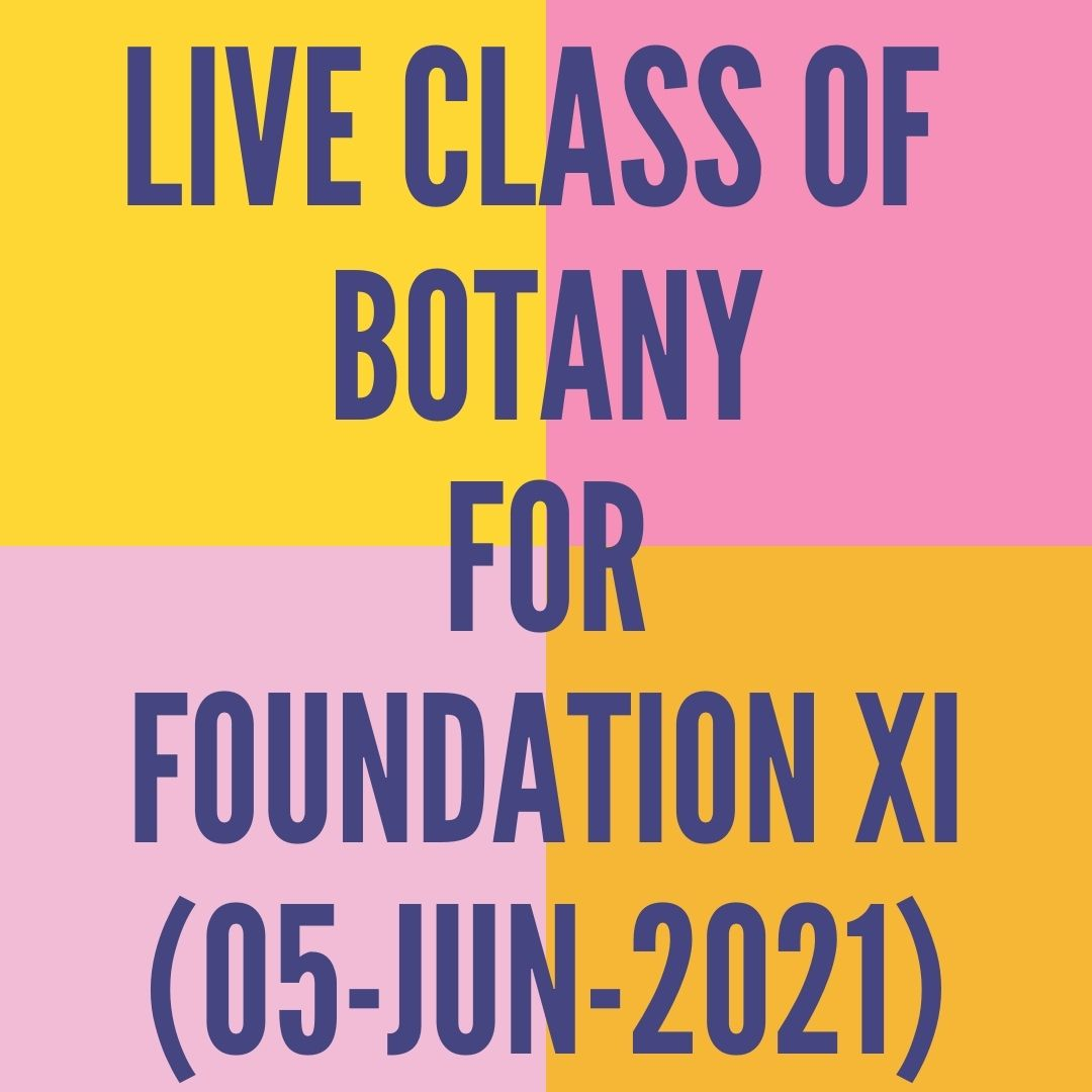 LIVE CLASS OF BOTANY FOR FOUNDATION XI (05-JUN-2021) CELL-THE UNIT OF LIFE