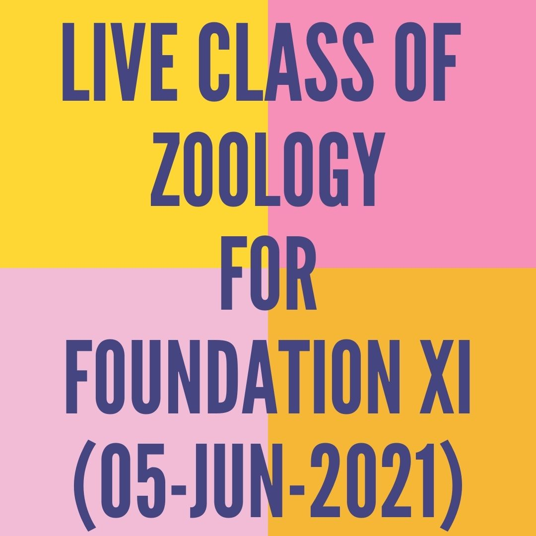 LIVE CLASS OF ZOOLOGY FOR FOUNDATION XI (05-JUN-2021) DIGESTIVE SYSTEM