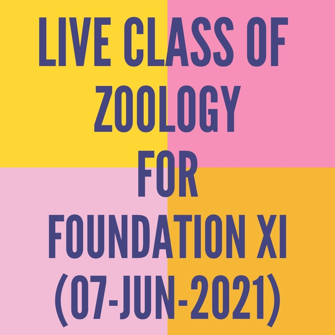 LIVE CLASS OF ZOOLOGY FOR FOUNDATION XI (07-JUN-2021) DIGESTIVE SYSTEM