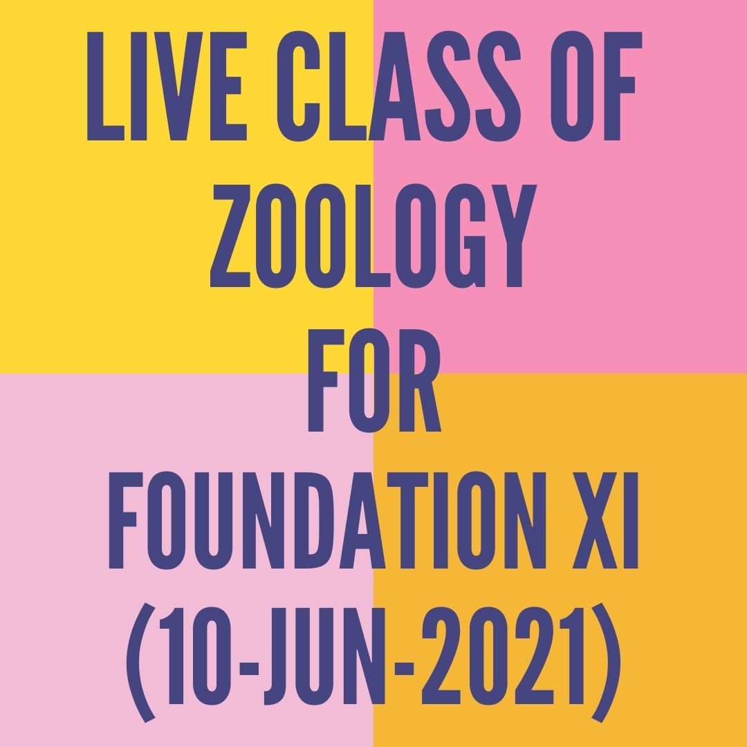 LIVE CLASS OF ZOOLOGY FOR FOUNDATION XI (10-JUN-2021) DIGESTIVE SYSTEM