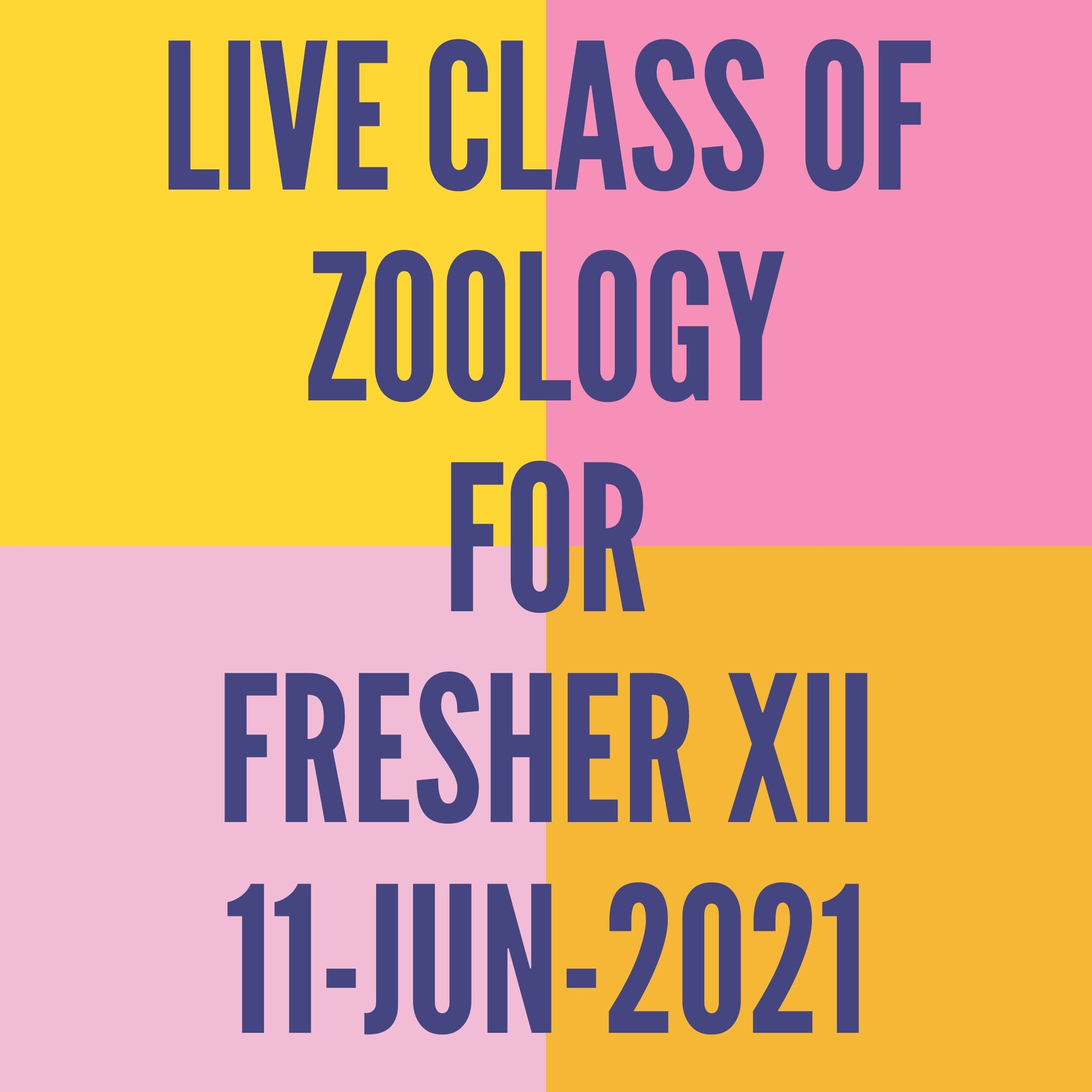 LIVE CLASS OF ZOOLOGY FOR FRESHER XII (11-JUN-2021) HUMAN REPRODUCTION