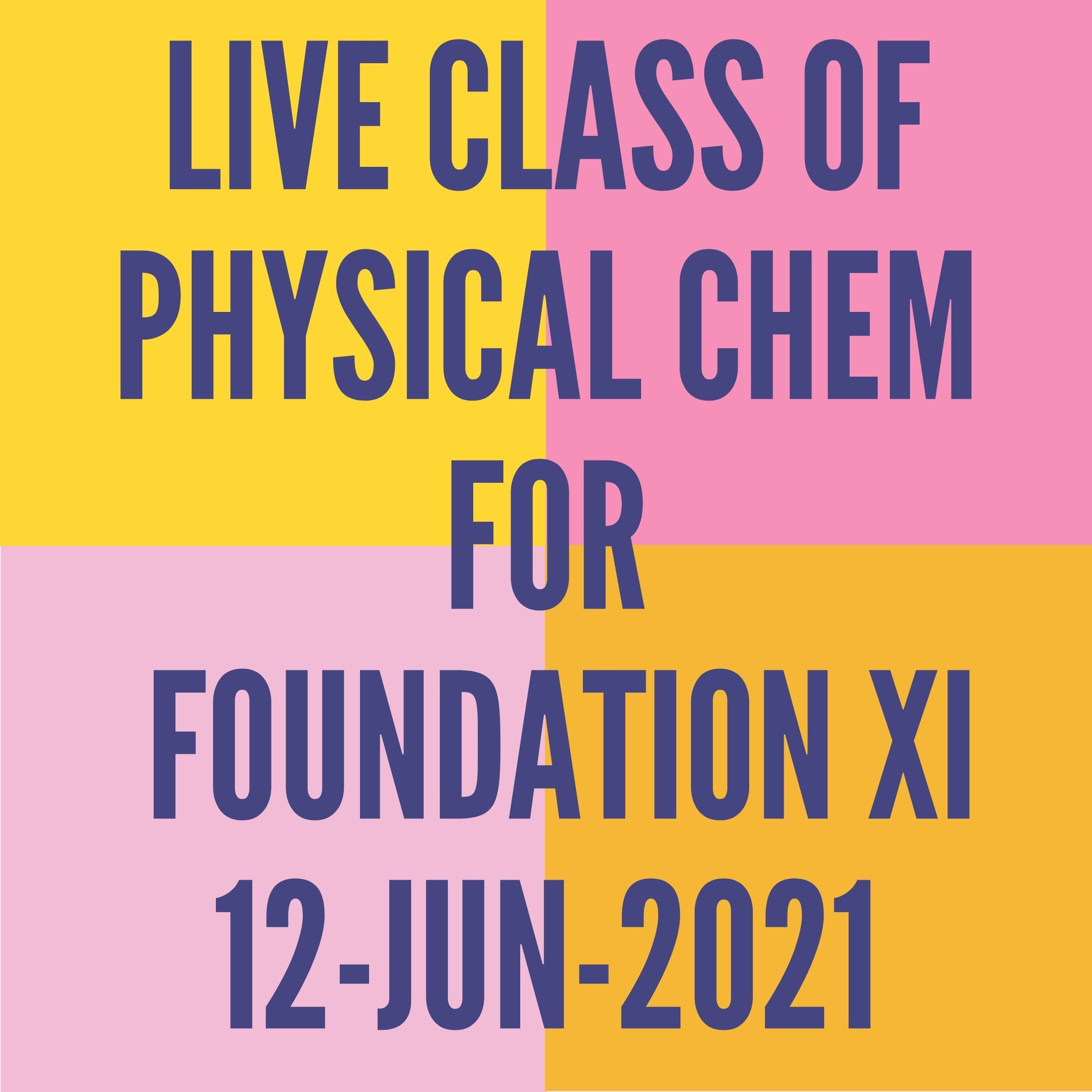 LIVE CLASS OF PHYSICAL CHEMISTRY FOR FOUNDATION XI (12-JUN-2021)SOME BASIC CONCEPT- MOLE