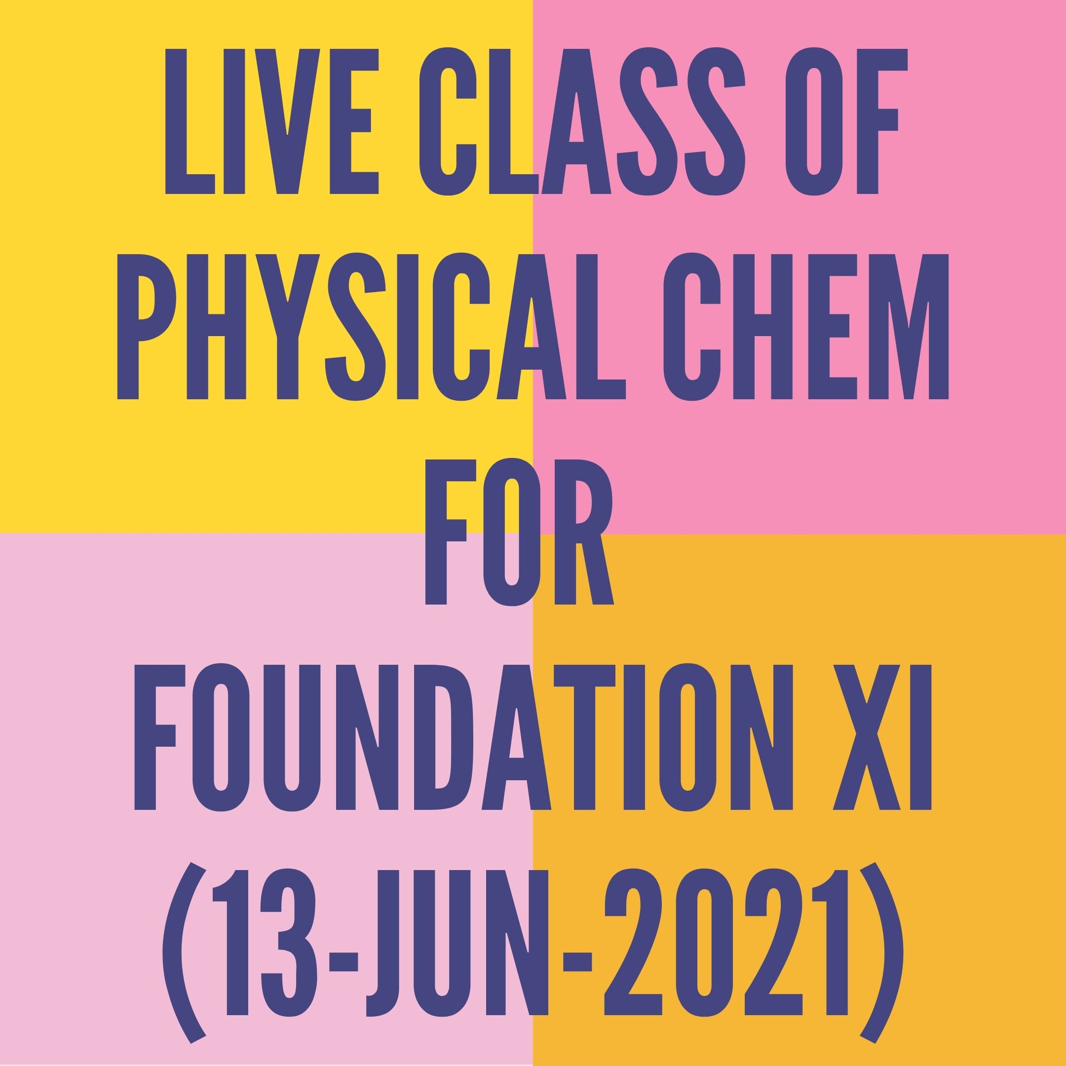 LIVE CLASS OF PHYSICAL CHEMISTRY FOR FOUNDATION XI (13-JUN-2021)SOME BASIC CONCEPT- MOLE
