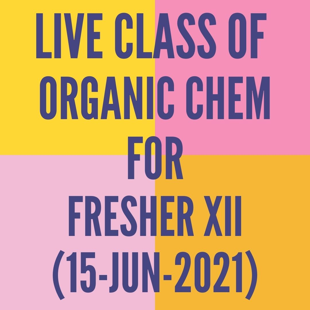 LIVE CLASS OF ORGANIC CHEMISTRY FOR FRESHER XII (15-JUN-2021) OPTICAL ISOMERISM