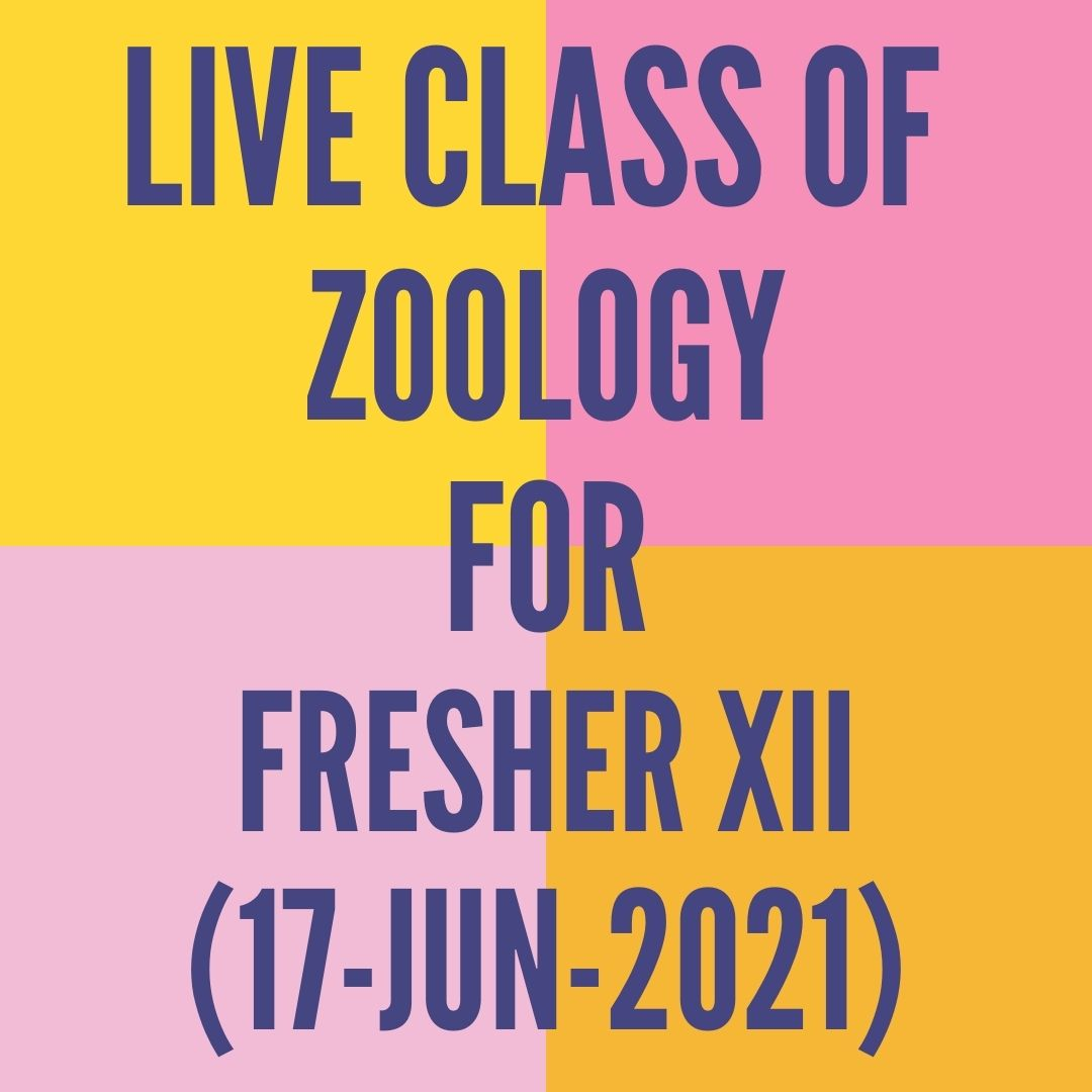 LIVE CLASS OF ZOOLOGY FOR FRESHER XII (17-JUN-2021) HUMAN REPRODUCTION
