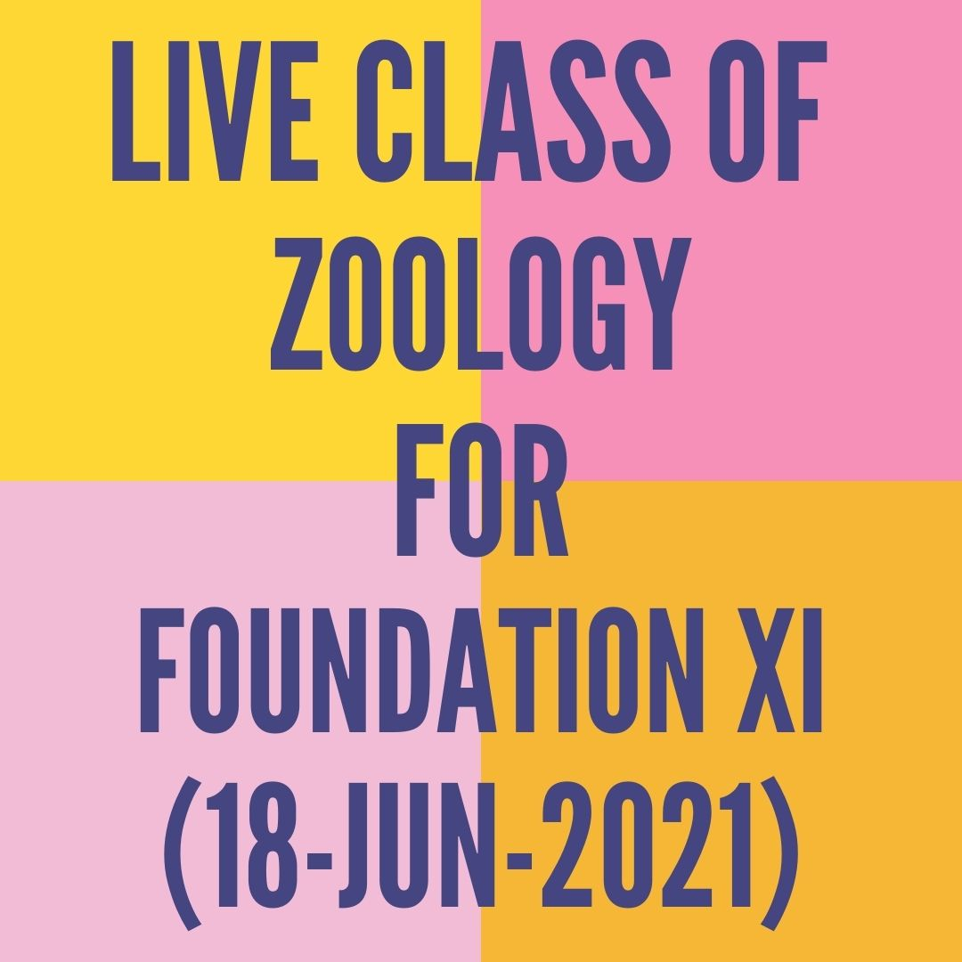 LIVE CLASS OF ZOOLOGY FOR FOUNDATION XI (18-JUN-2021) DIGESTIVE SYSTEM