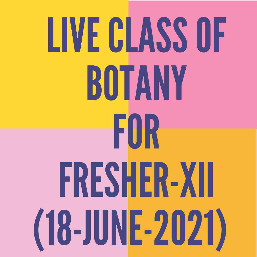 LIVE CLASS OF BOTANY FOR FRESHER-XII (18-JUNE-2021)  REPRODUCTION IN ORGANISM