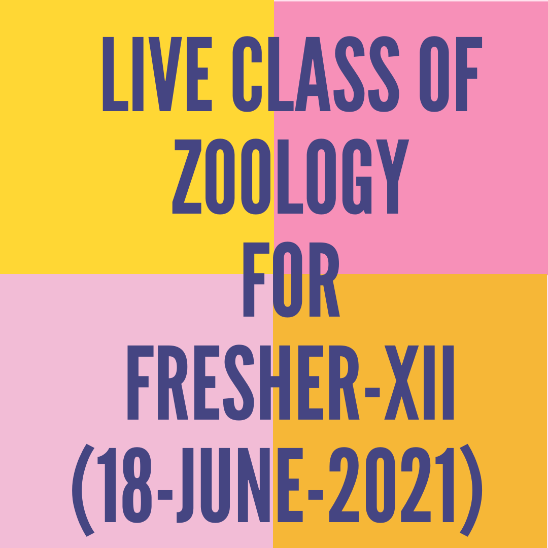 LIVE CLASS OF ZOOLOGY FOR FRESHER XII (18-JUN-2021) HUMAN REPRODUCTION