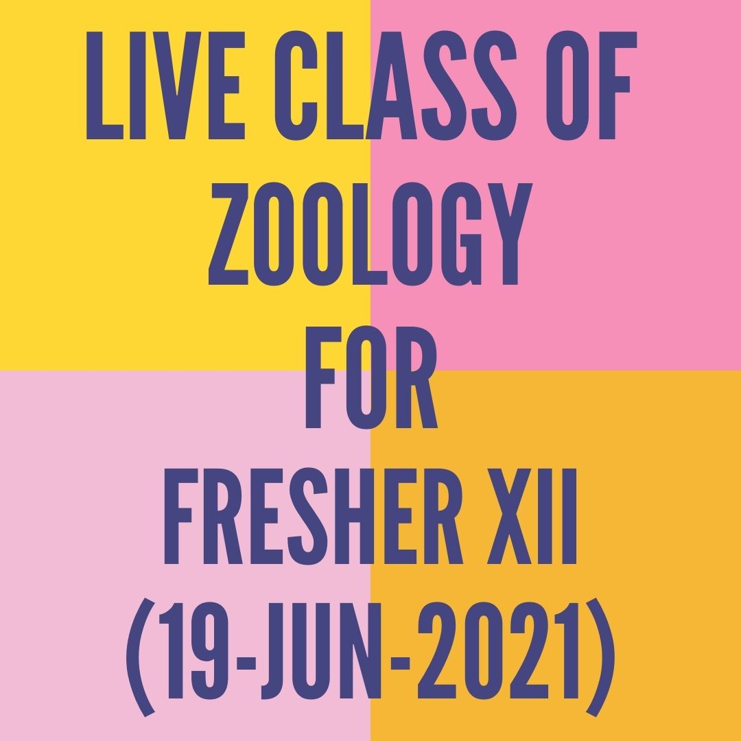 LIVE CLASS OF ZOOLOGY FOR FRESHER XII (19-JUN-2021) HUMAN REPRODUCTION