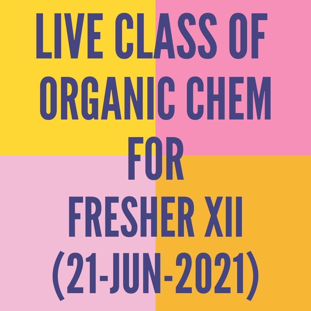 LIVE CLASS OF ORGANIC CHEMISTRY FOR FRESHER XII (21-JUN-2021) OPTICAL ISOMERISM