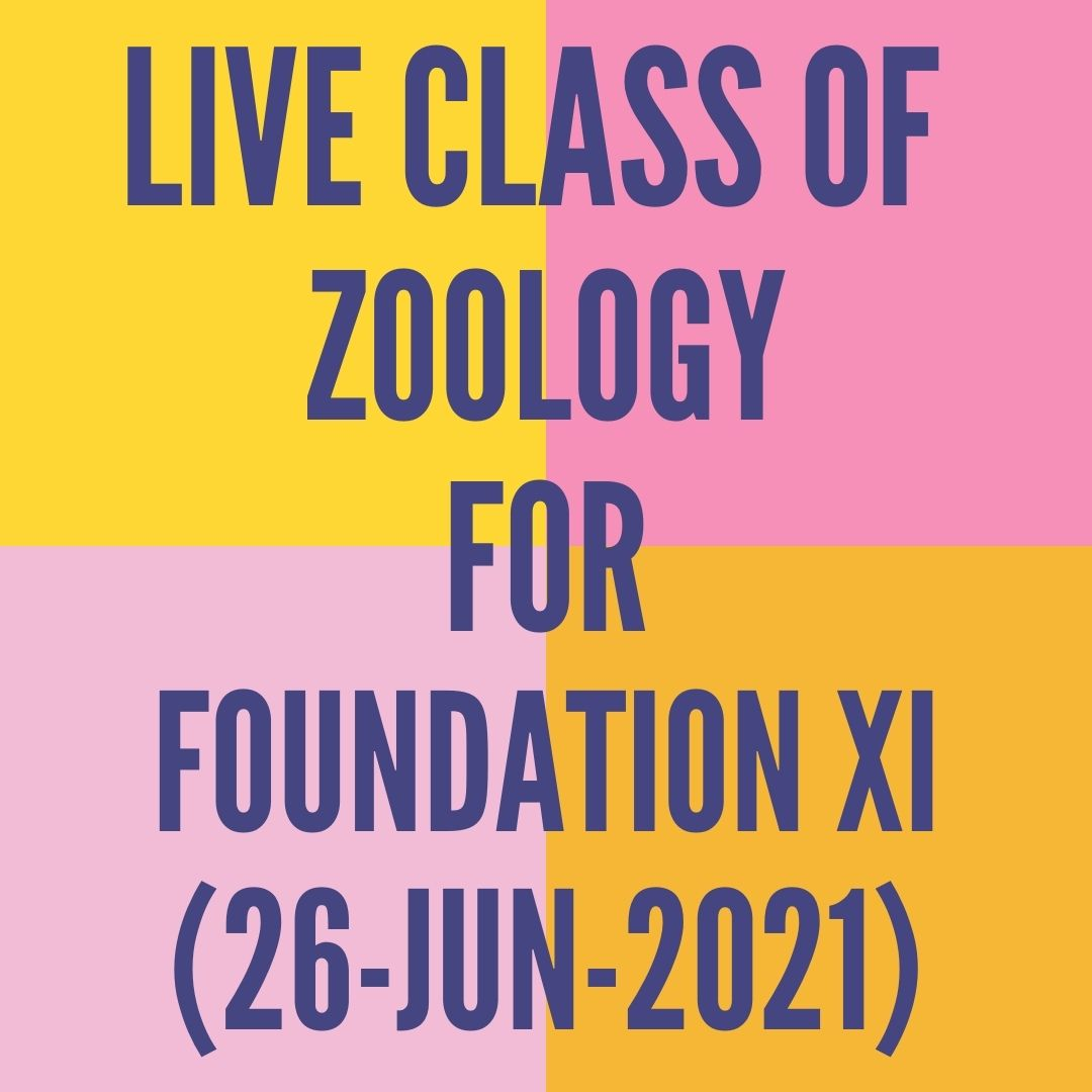 LIVE CLASS OF ZOOLOGY FOR FOUNDATION XI (26-JUN-2021) DIGESTIVE SYSTEM