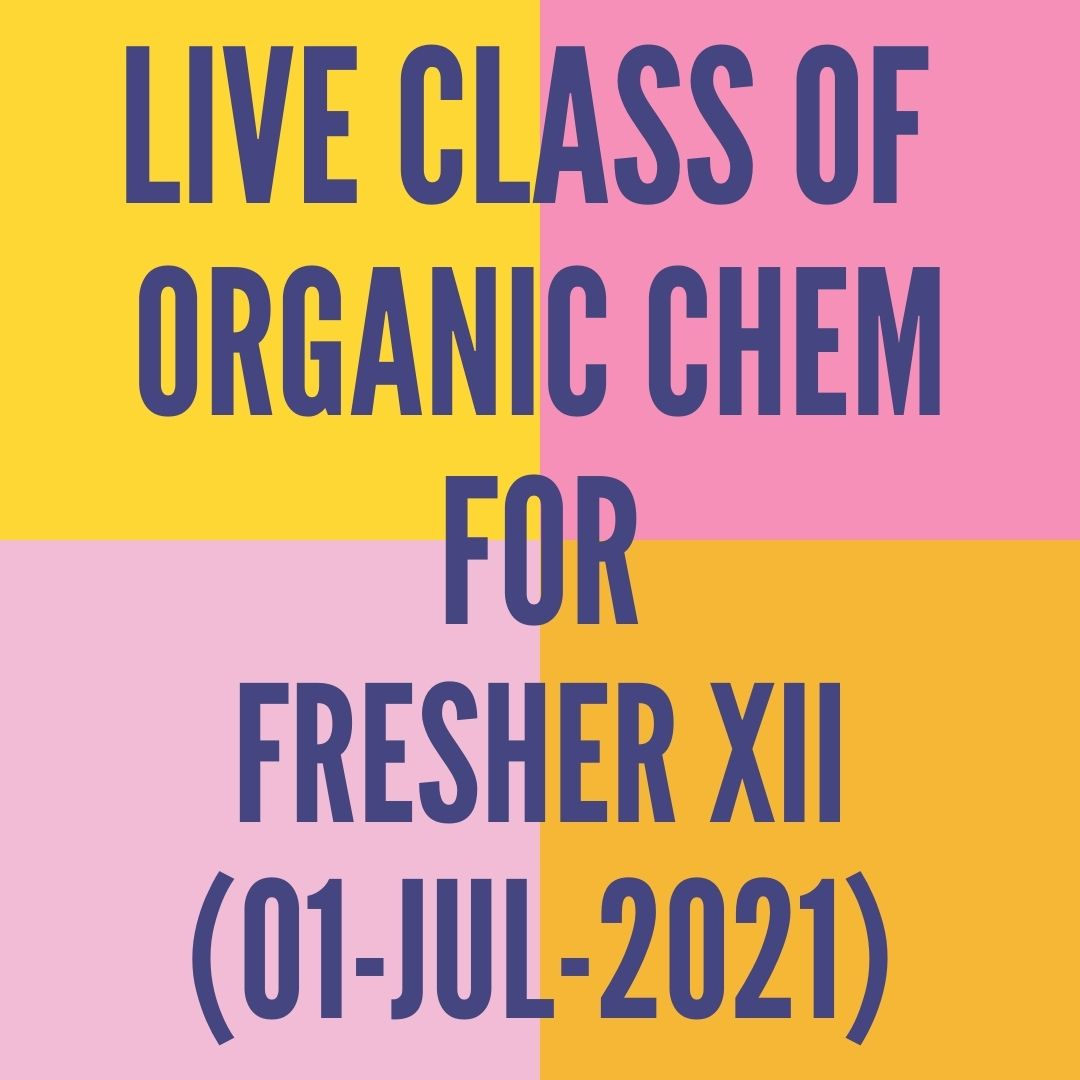 LIVE CLASS OF ORGANIC CHEMISTRY FOR FRESHER XII (01-JUL-2021) OPTICAL ISOMERISM