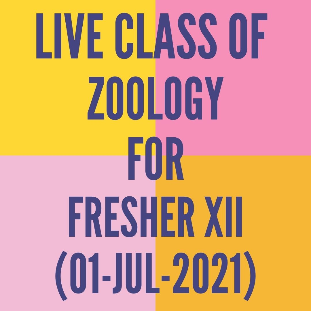LIVE CLASS OF ZOOLOGY FOR FRESHER XII (01-JUL-2021) HUMAN REPRODUCTION