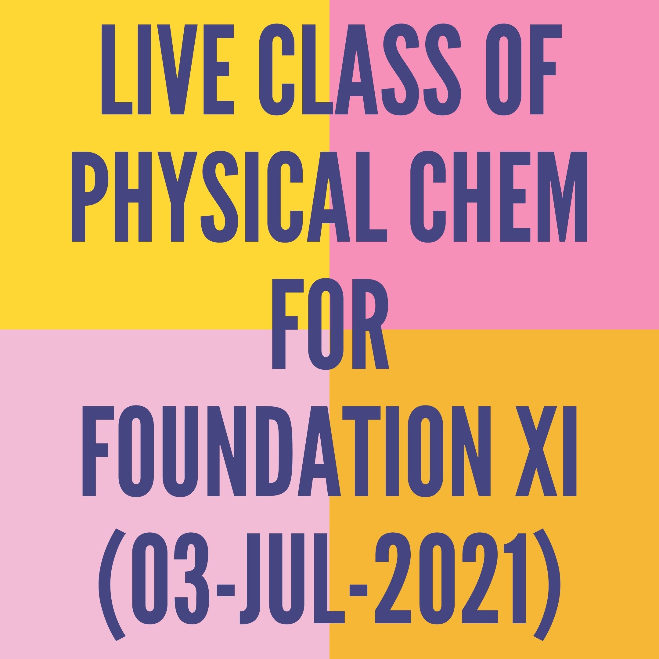 LIVE CLASS OF PHYSICAL CHEM FOR FOUNDATION XI (03-JUL-2021) CONCENTRATION OF SOLUTION