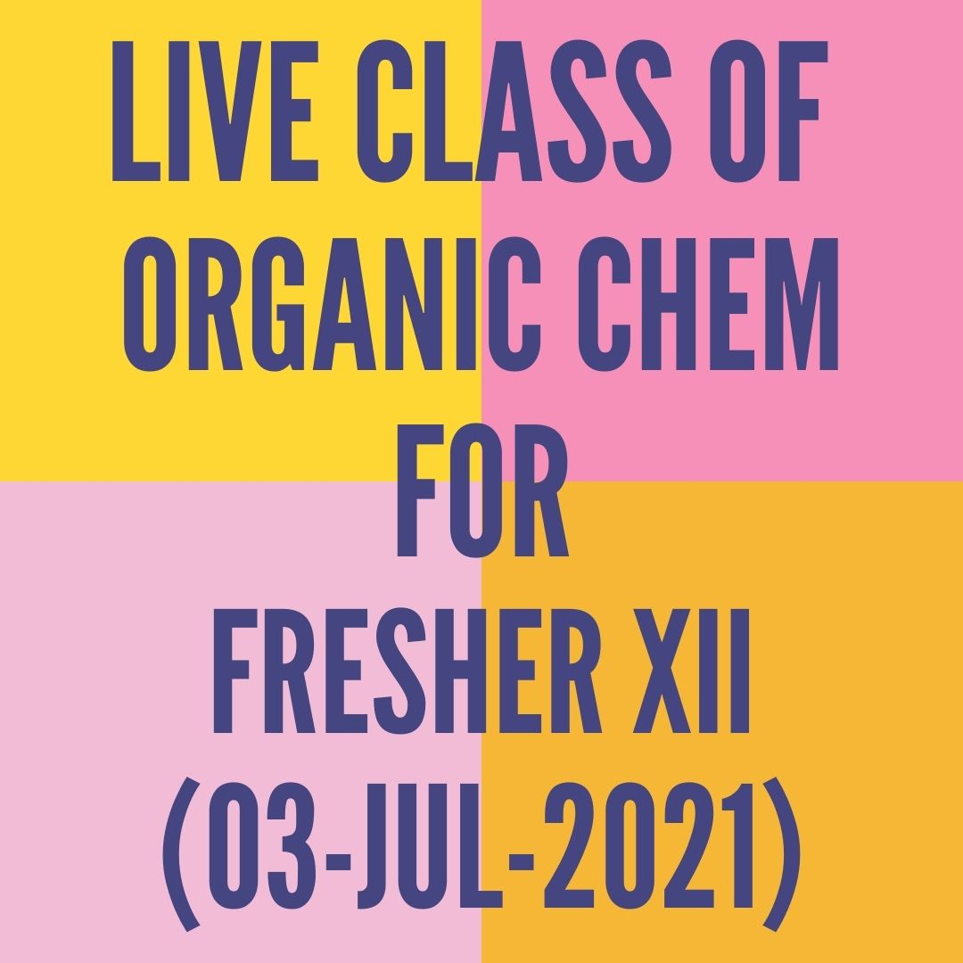 LIVE CLASS OF ORGANIC CHEMISTRY FOR FRESHER XII (03-JUL-2021) OPTICAL ISOMERISM