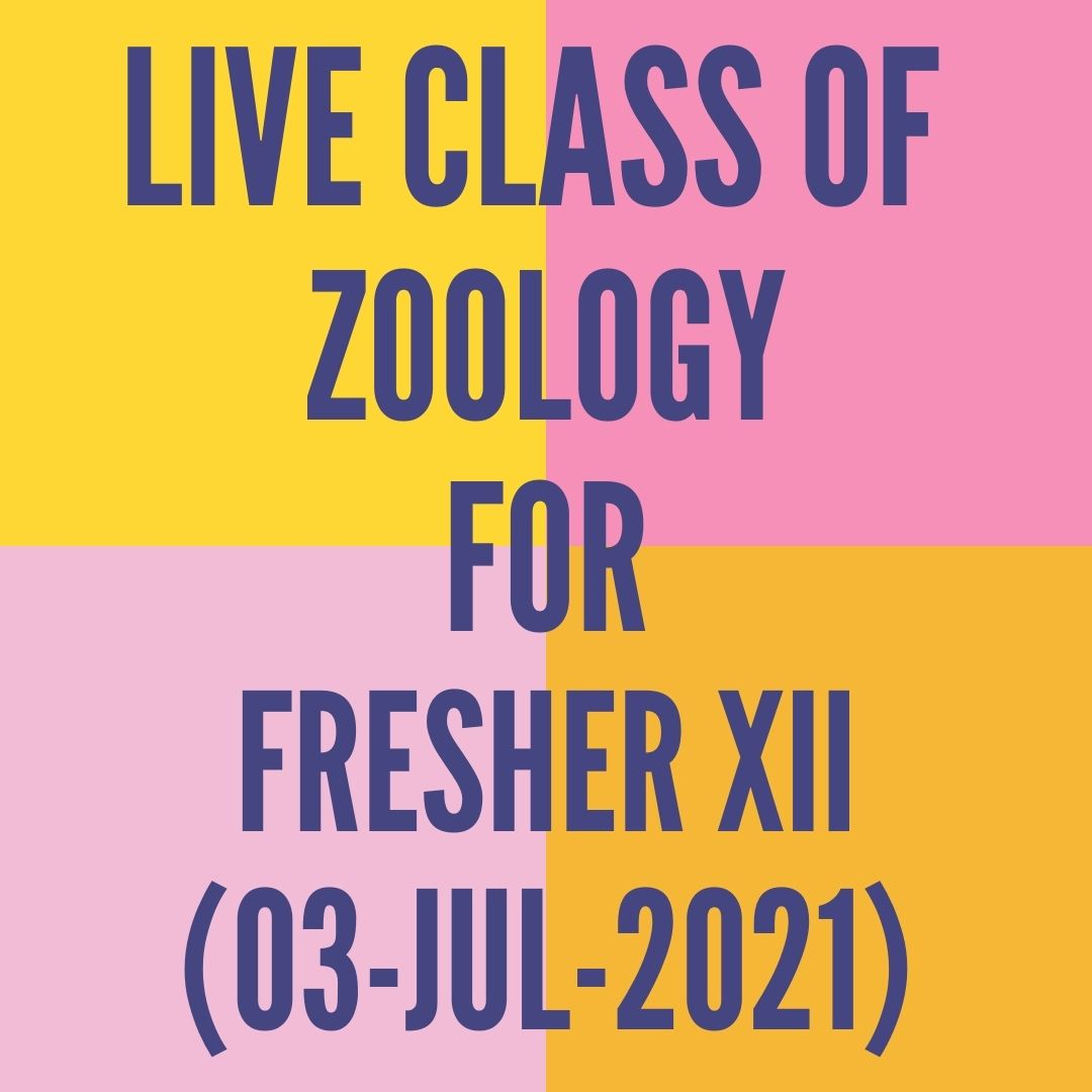 LIVE CLASS OF ZOOLOGY FOR FRESHER XII (03-JUL-2021) HUMAN REPRODUCTION