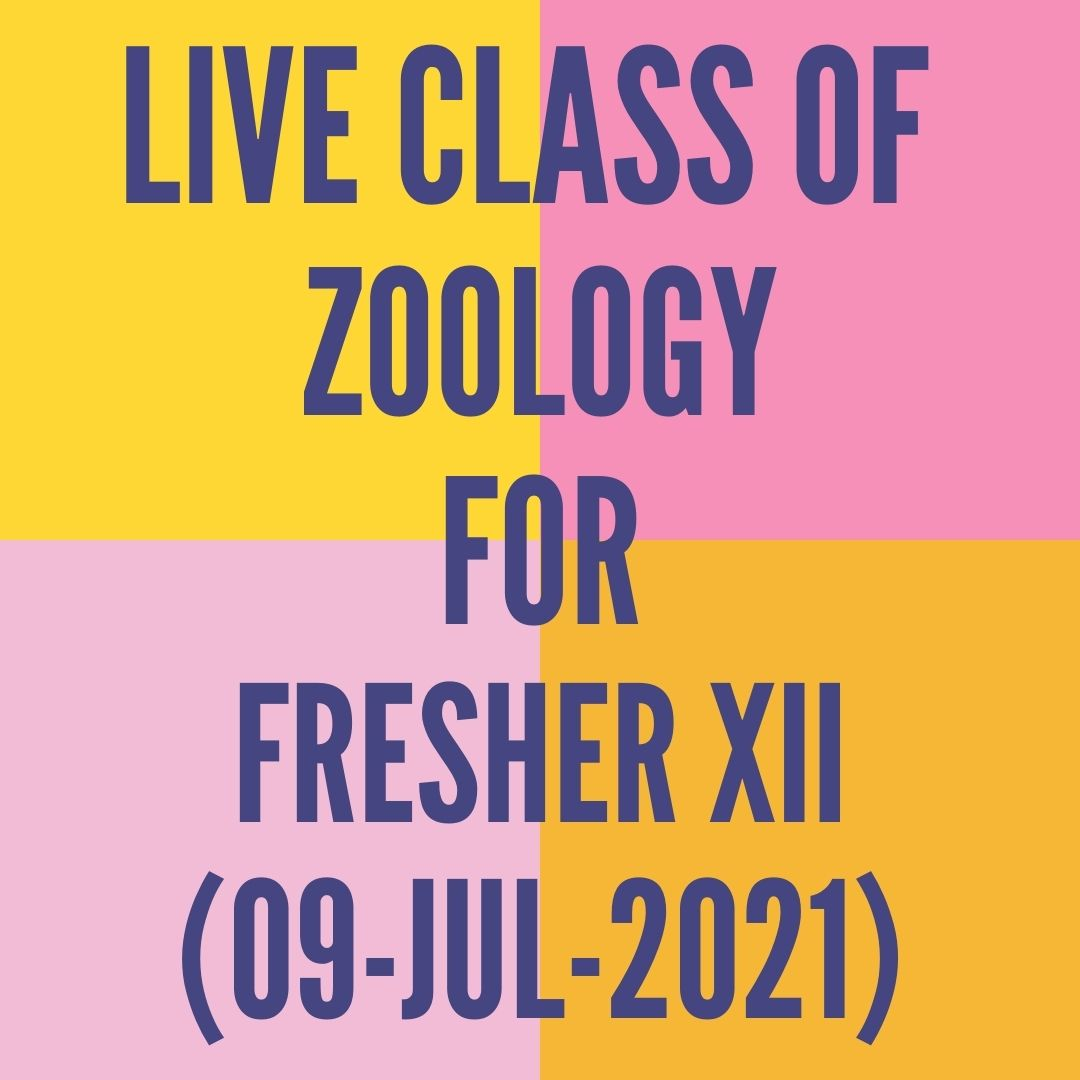 LIVE CLASS OF ZOOLOGY FOR FRESHER XII (09-JUL-2021) HUMAN REPRODUCTION