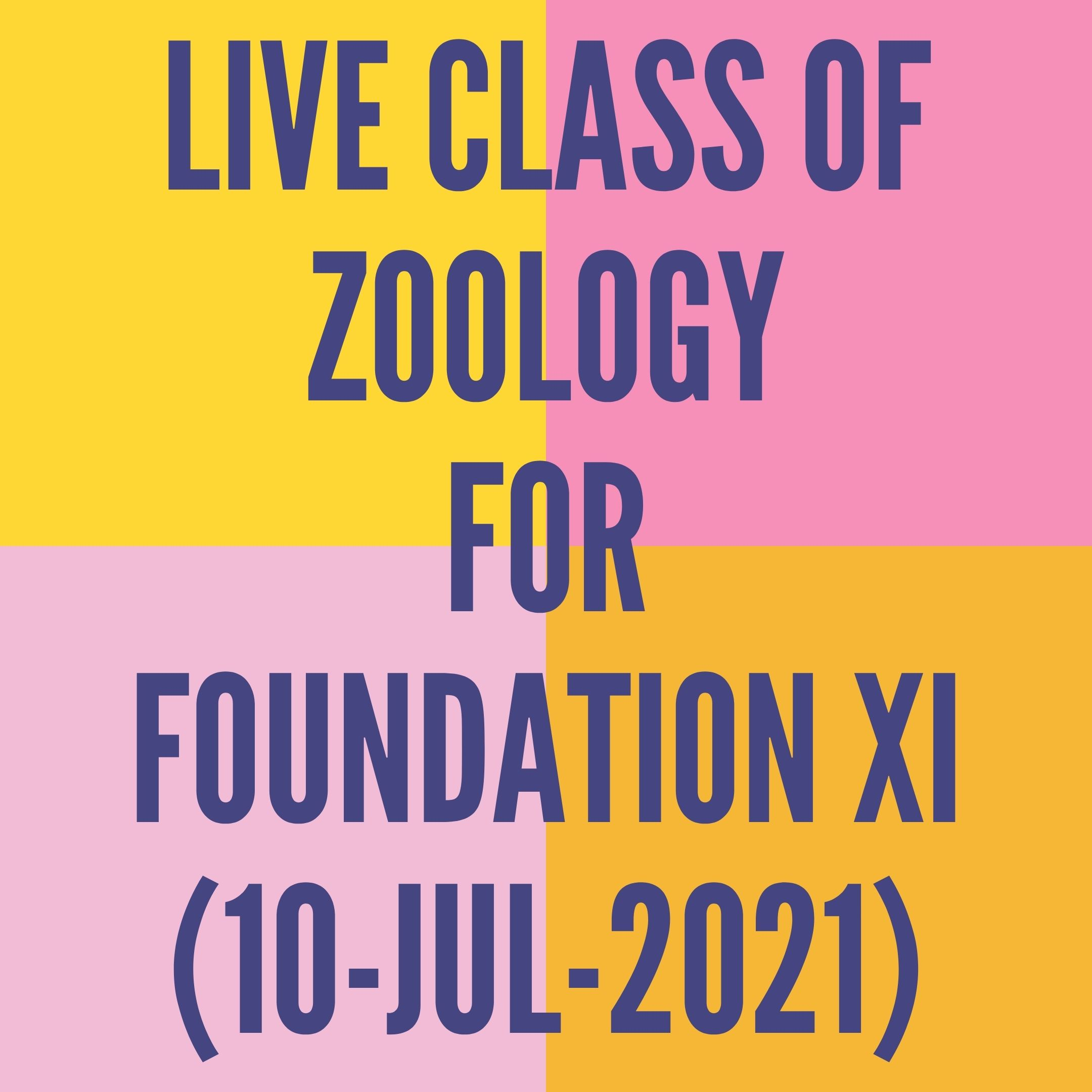 LIVE CLASS OF ZOOLOGY FOR FOUNDATION XI (10-JUL-2021) DIGESTIVE SYSTEM