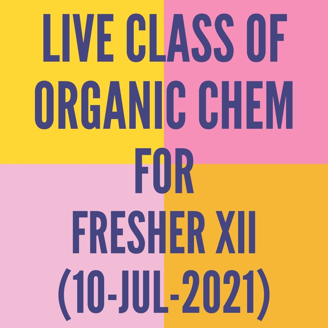 LIVE CLASS OF ORGANIC CHEMISTRY FOR FRESHER XII (10-JUL-2021) REACTION MECHANISM