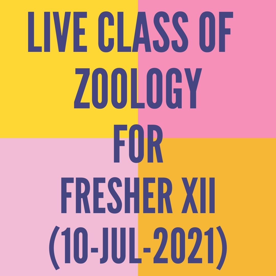 LIVE CLASS OF ZOOLOGY FOR FRESHER XII (10-JUL-2021) HUMAN REPRODUCTION