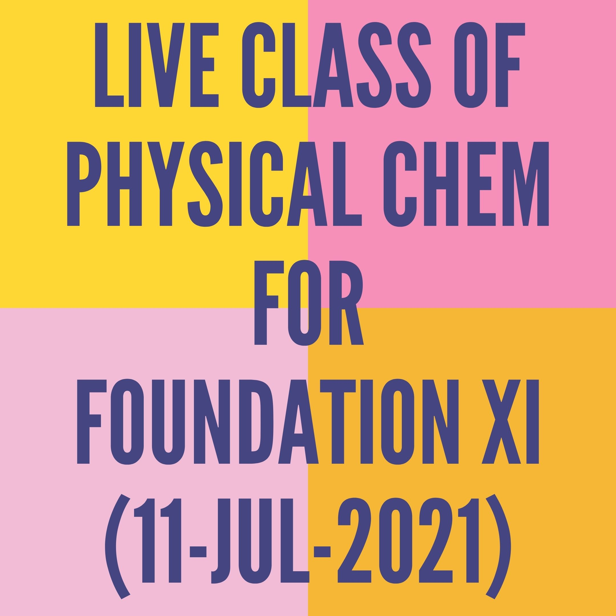 LIVE CLASS OF PHYSICAL CHEMISTRY FOR FOUNDATION XI (11-JUL-2021) CONCENTRATION OF SOLUTION