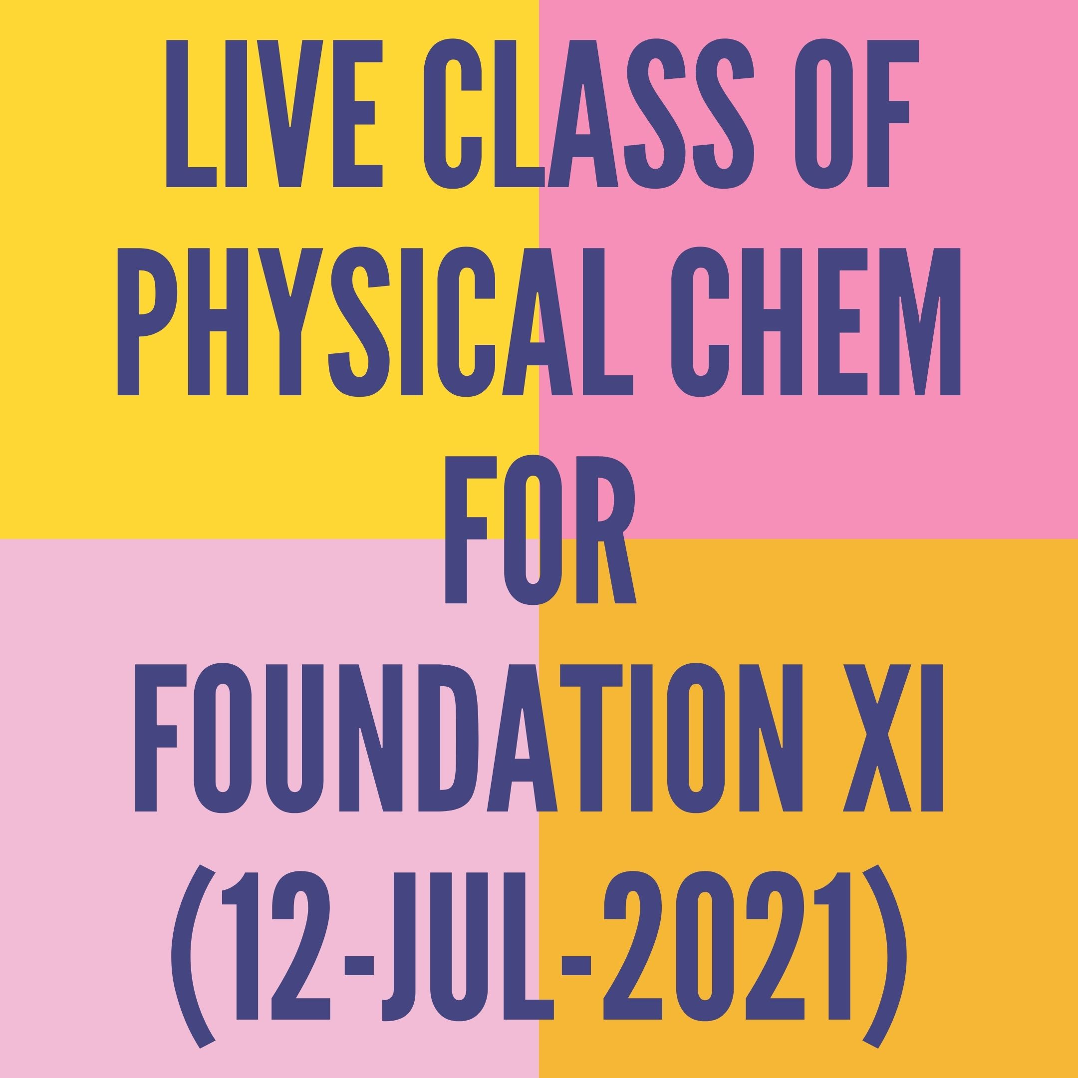 LIVE CLASS OF PHYSICAL CHEMISTRY FOR FOUNDATION XI (12-JUL-2021) REDOX REACTION