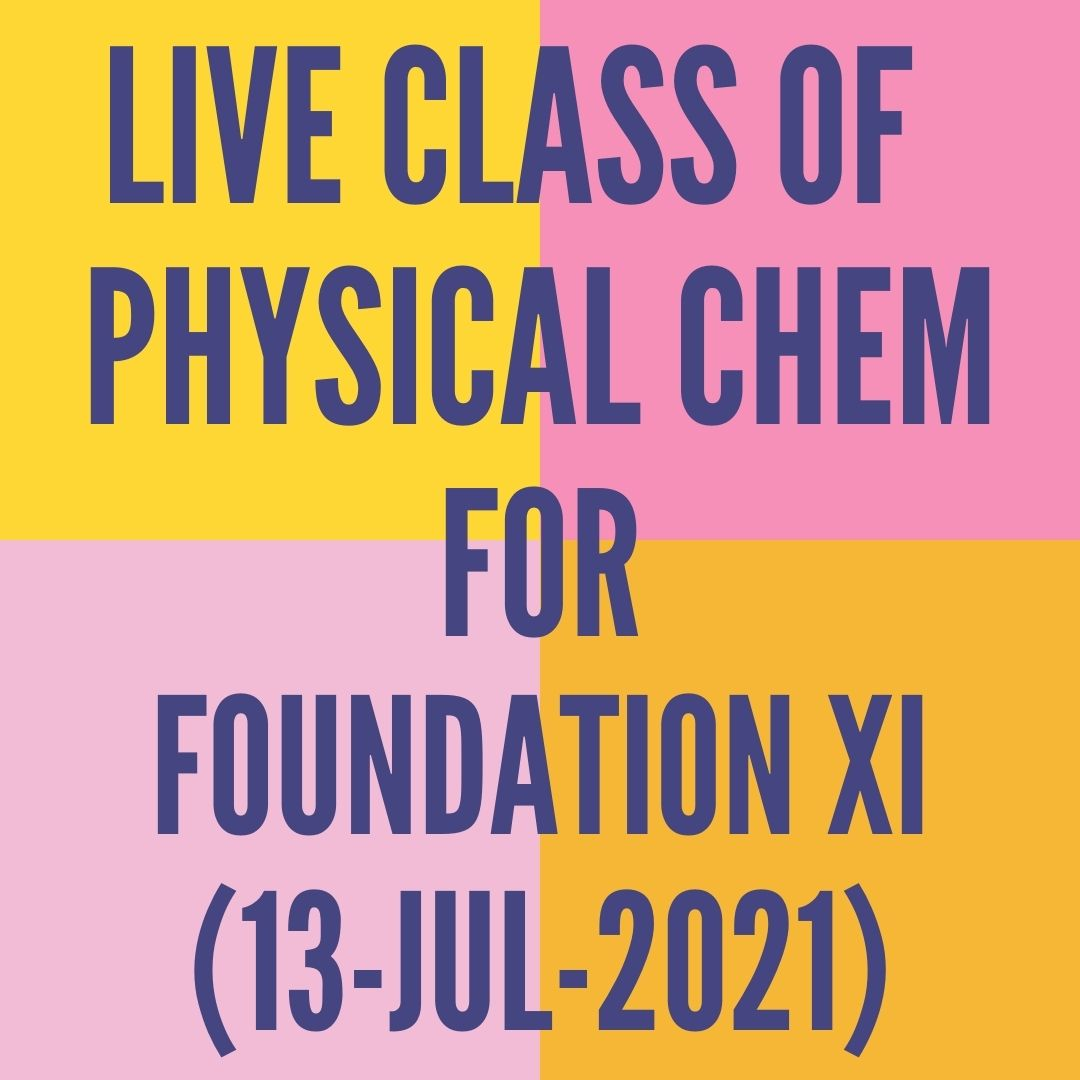 LIVE CLASS OF PHYSICAL CHEMISTRY FOR FOUNDATION XI (13-JUL-2021) REDOX REACTION