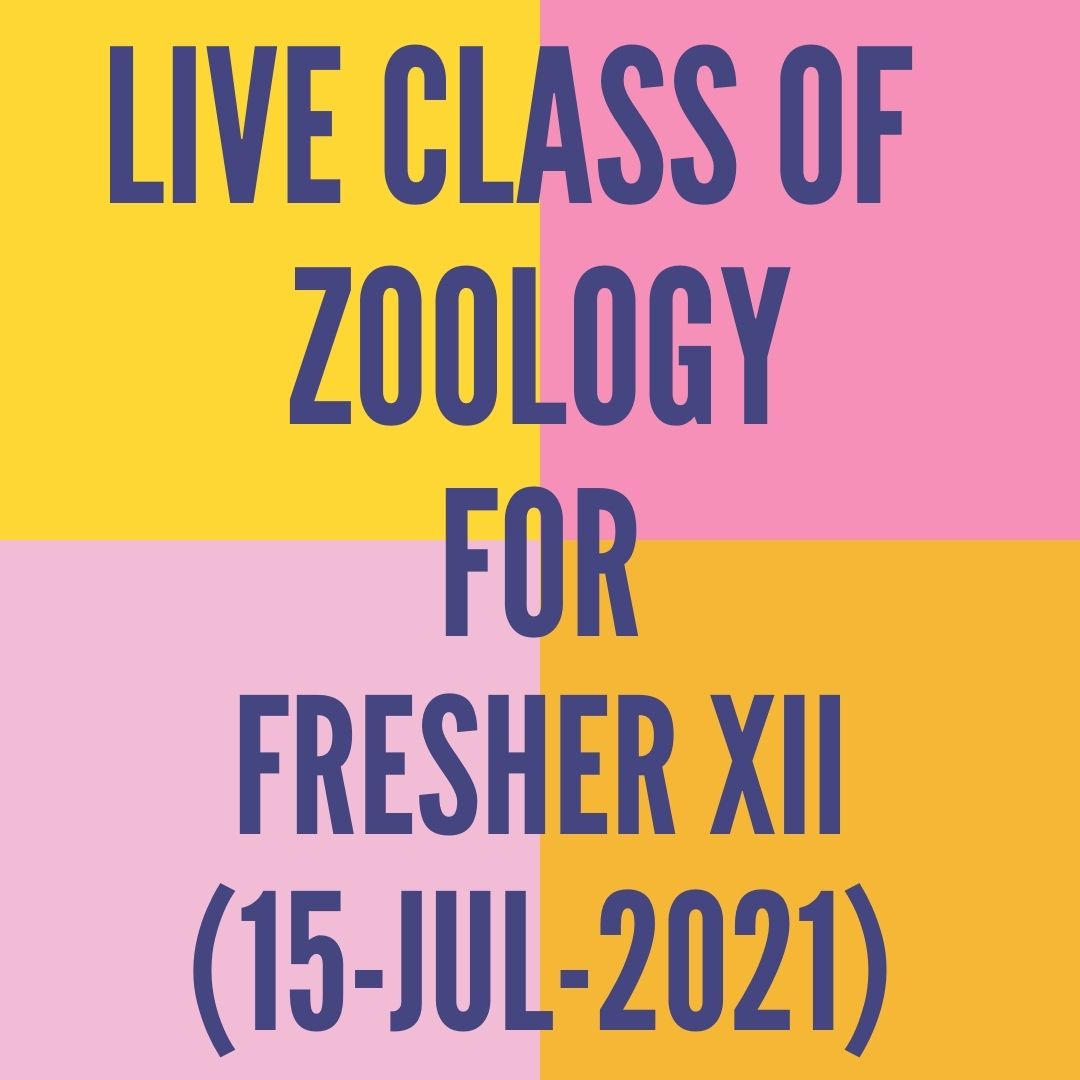 LIVE CLASS OF ZOOLOGY FOR FRESHER XII (15-JUL-2021) HUMAN REPRODUCTION