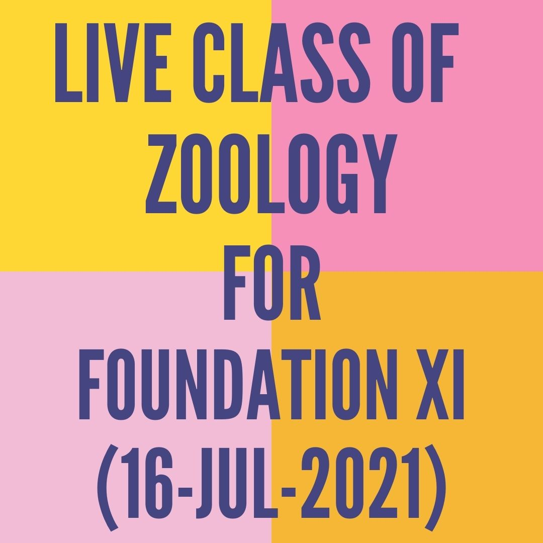 LIVE CLASS OF ZOOLOGY FOR FOUNDATION XI (16-JUL-2021) DIGESTIVE SYSTEM