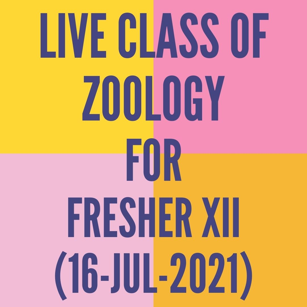 LIVE CLASS OF ZOOLOGY FOR FRESHER XII (16-JUL-2021) HUMAN REPRODUCTION