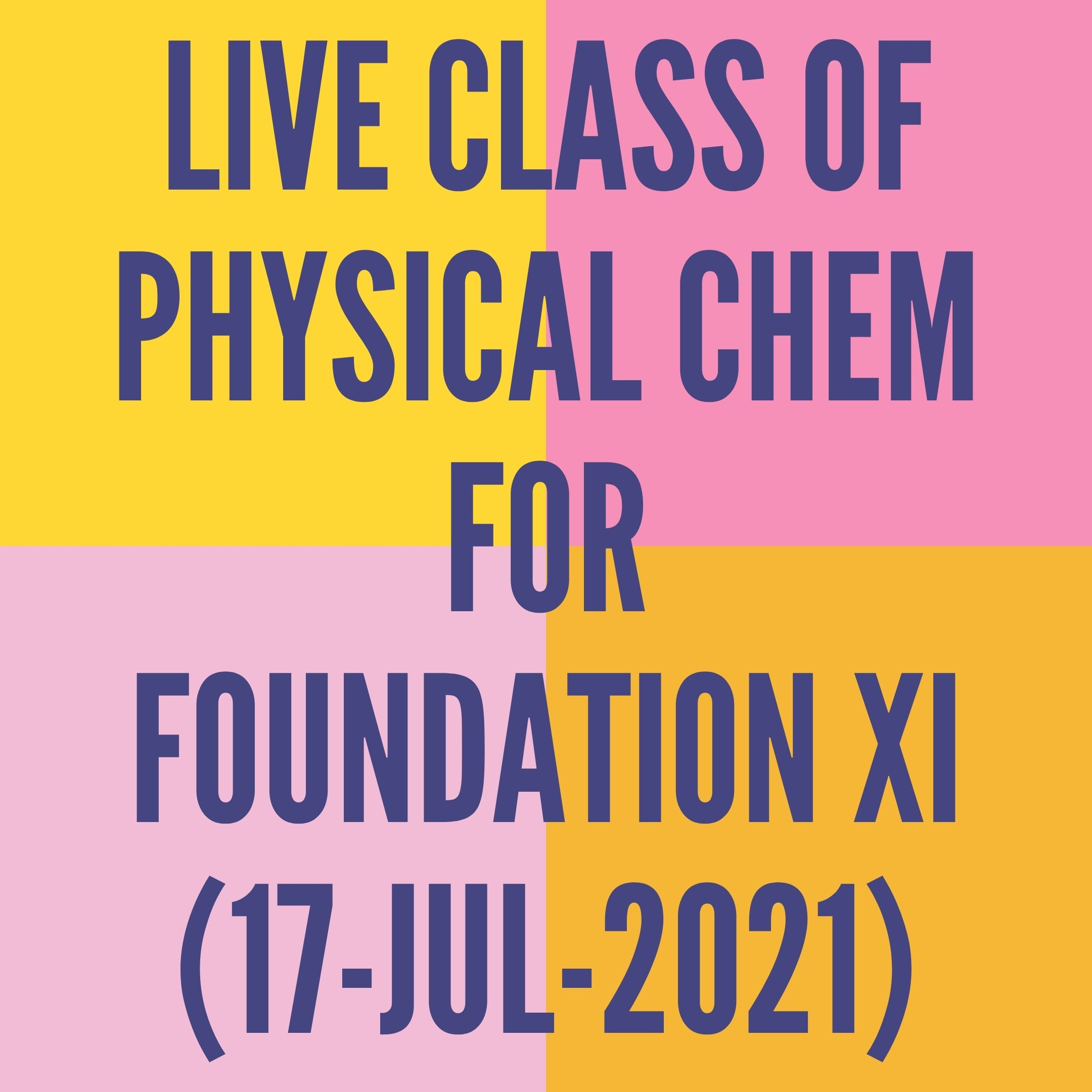 LIVE CLASS OF PHYSICAL CHEMISTRY FOR FOUNDATION XI (17-JUL-2021) REDOX REACTION