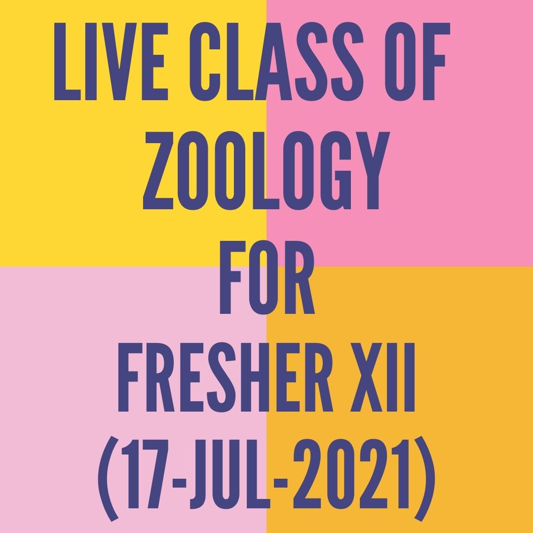 LIVE CLASS OF ZOOLOGY FOR FRESHER XII (17-JUL-2021) HUMAN REPRODUCTION