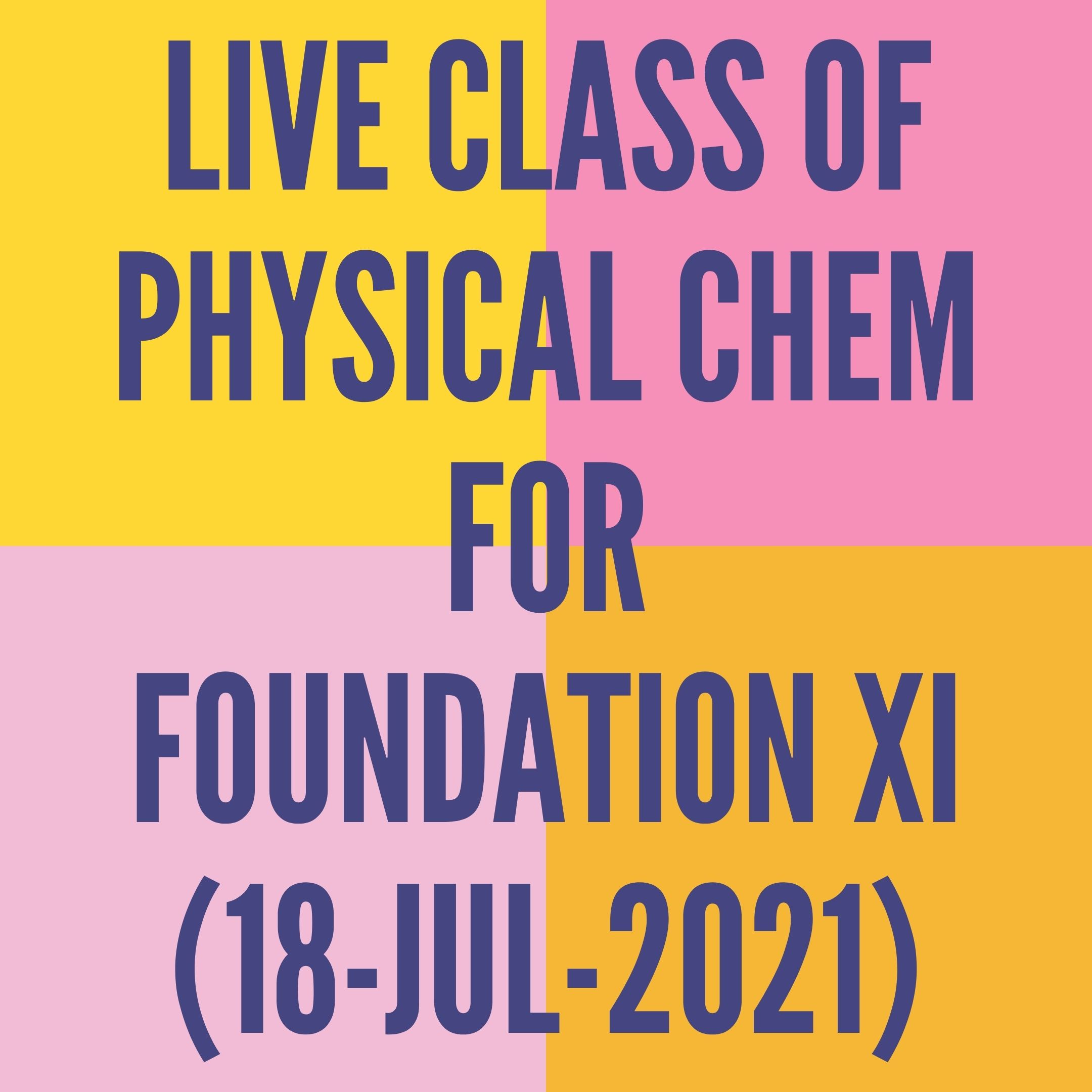 LIVE CLASS OF PHYSICAL CHEMISTRY FOR FOUNDATION XI (18-JUL-2021) REDOX REACTION