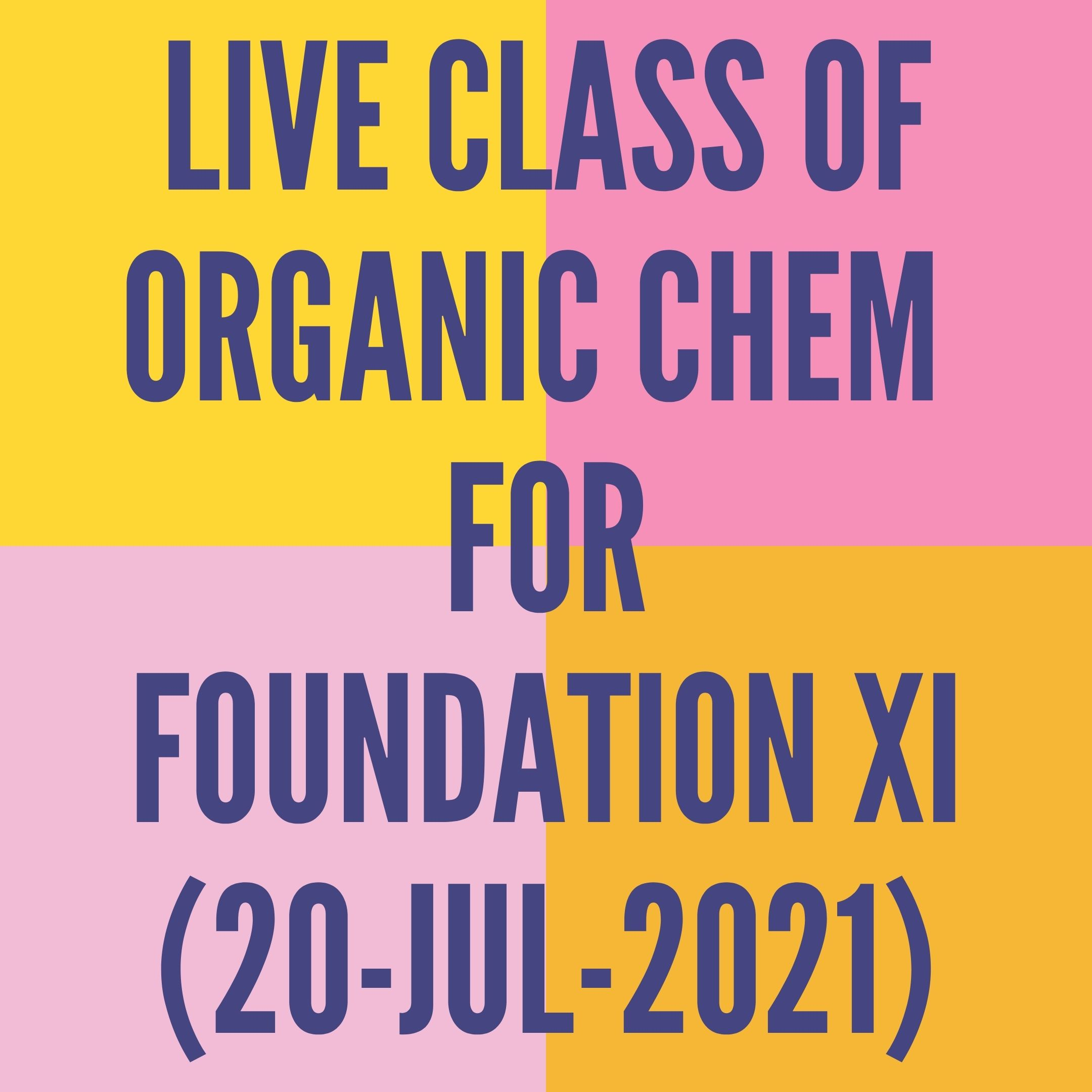 LIVE CLASS OF ORGANIC CHEMISTRY FOR FOUNDATION XI (20-JUL-2021) NOMENCLATURE