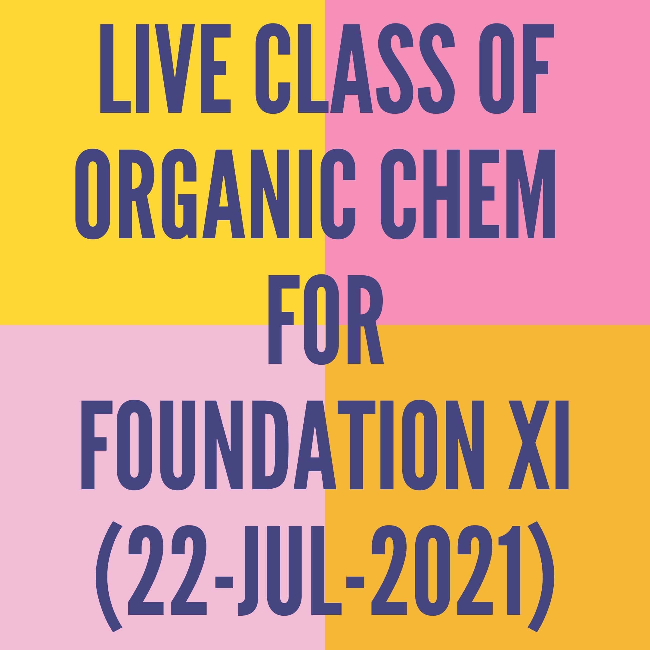 LIVE CLASS OF ORGANIC CHEMISTRY FOR FOUNDATION XI (22-JUL-2021) NOMENCLATURE